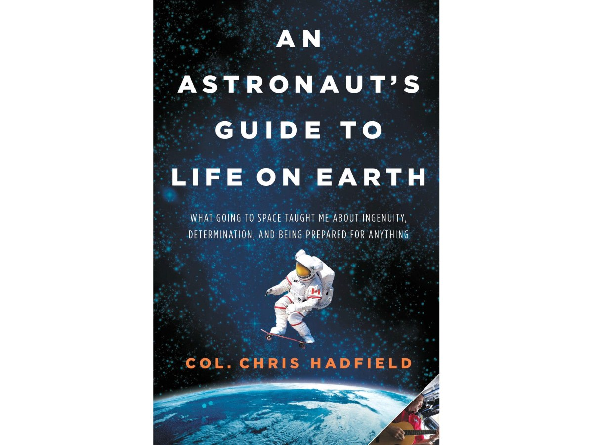 An Astronaut's Guide to Life on Earth by Chris Hadfield. ($11–$22, based on book format)