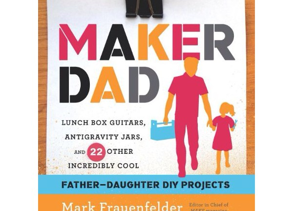 maker-dad-by-mark-frauenfelder