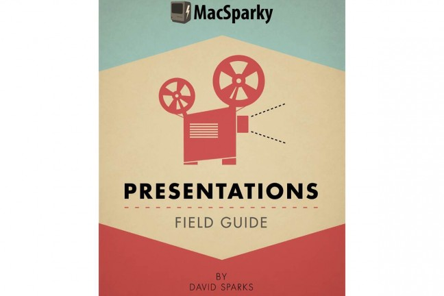 Presentations field guide by David Sparks.