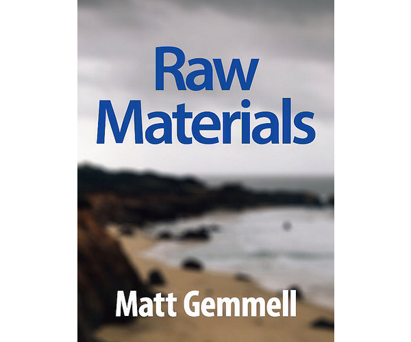 raw-materials-collected-essays-by-matt-gemmell