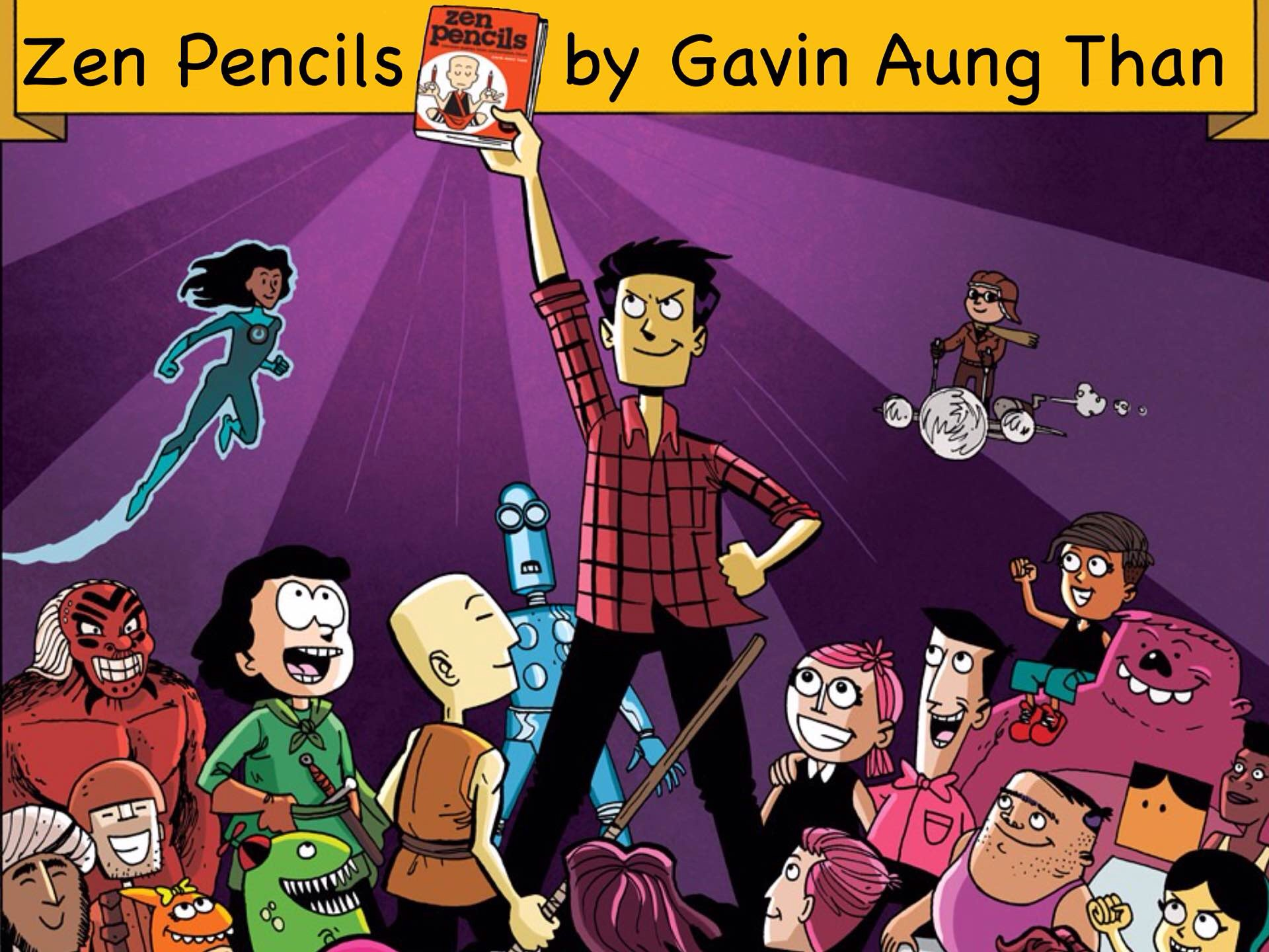 Zen Pencils by Gavin Aung Than.