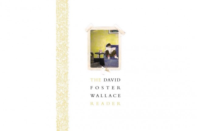 The David Foster Wallace Reader by David Foster Wallace.