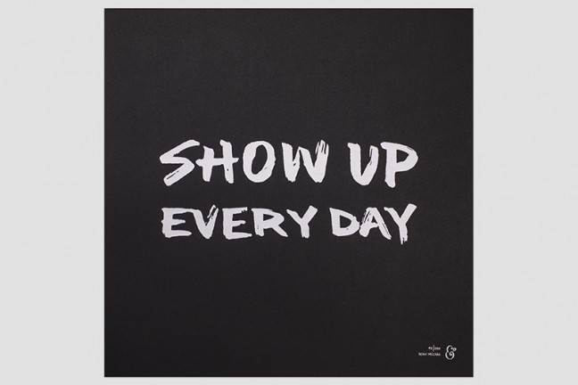 show-up-every-day-print-by-seanwes
