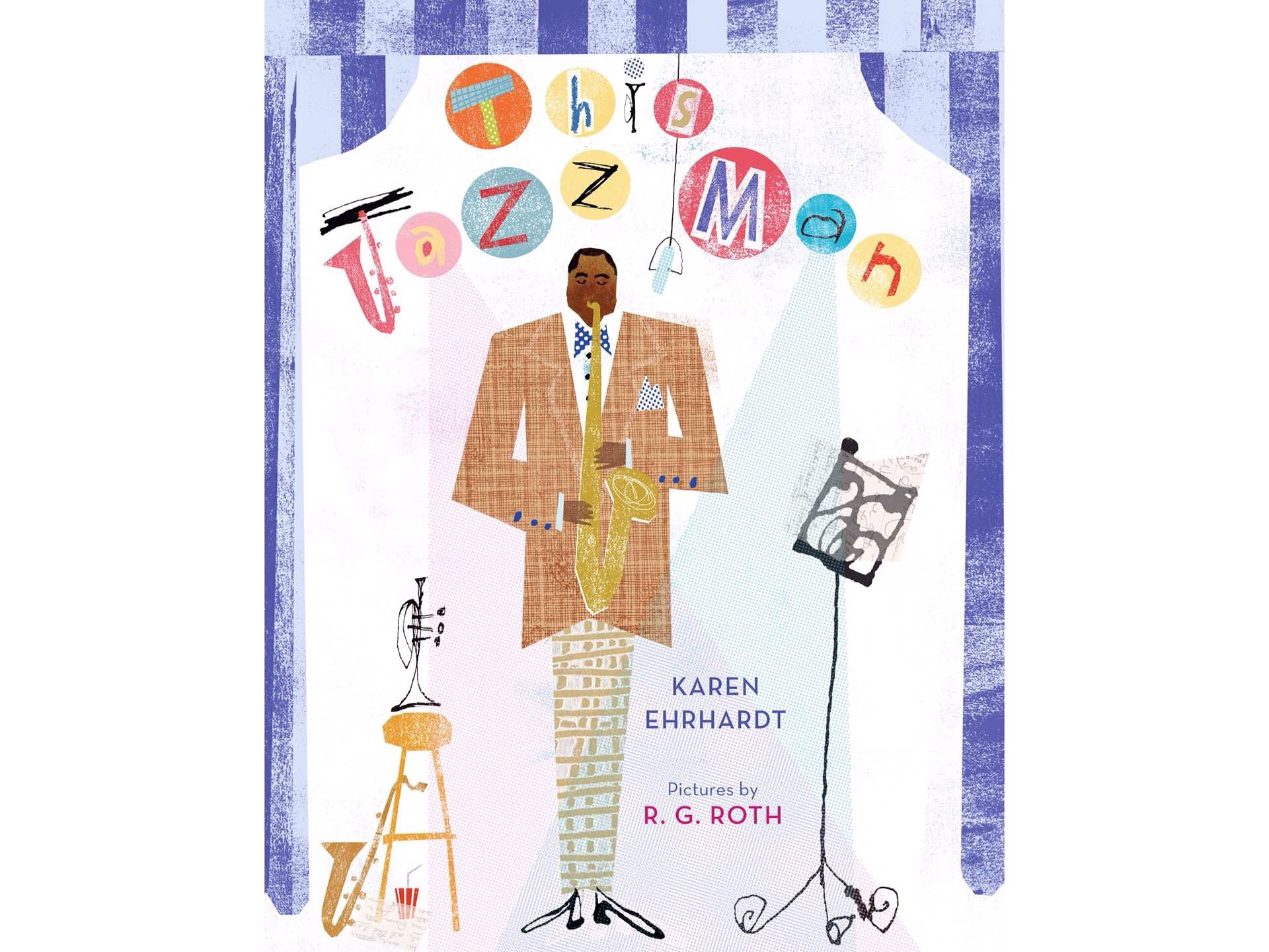 This Jazz Man by Karen Ehrhardt, illustrated by R.G. Roth.