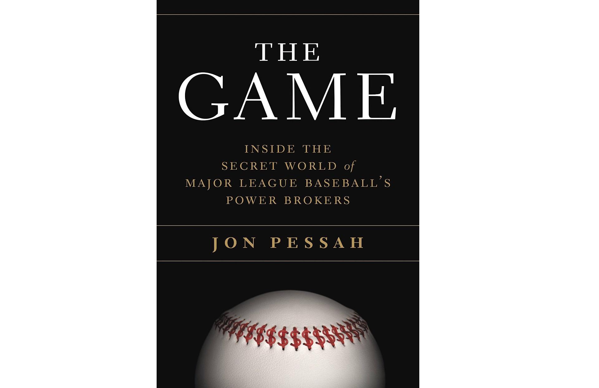 The Game: Inside the Secret World of Major League Baseball's Power ...