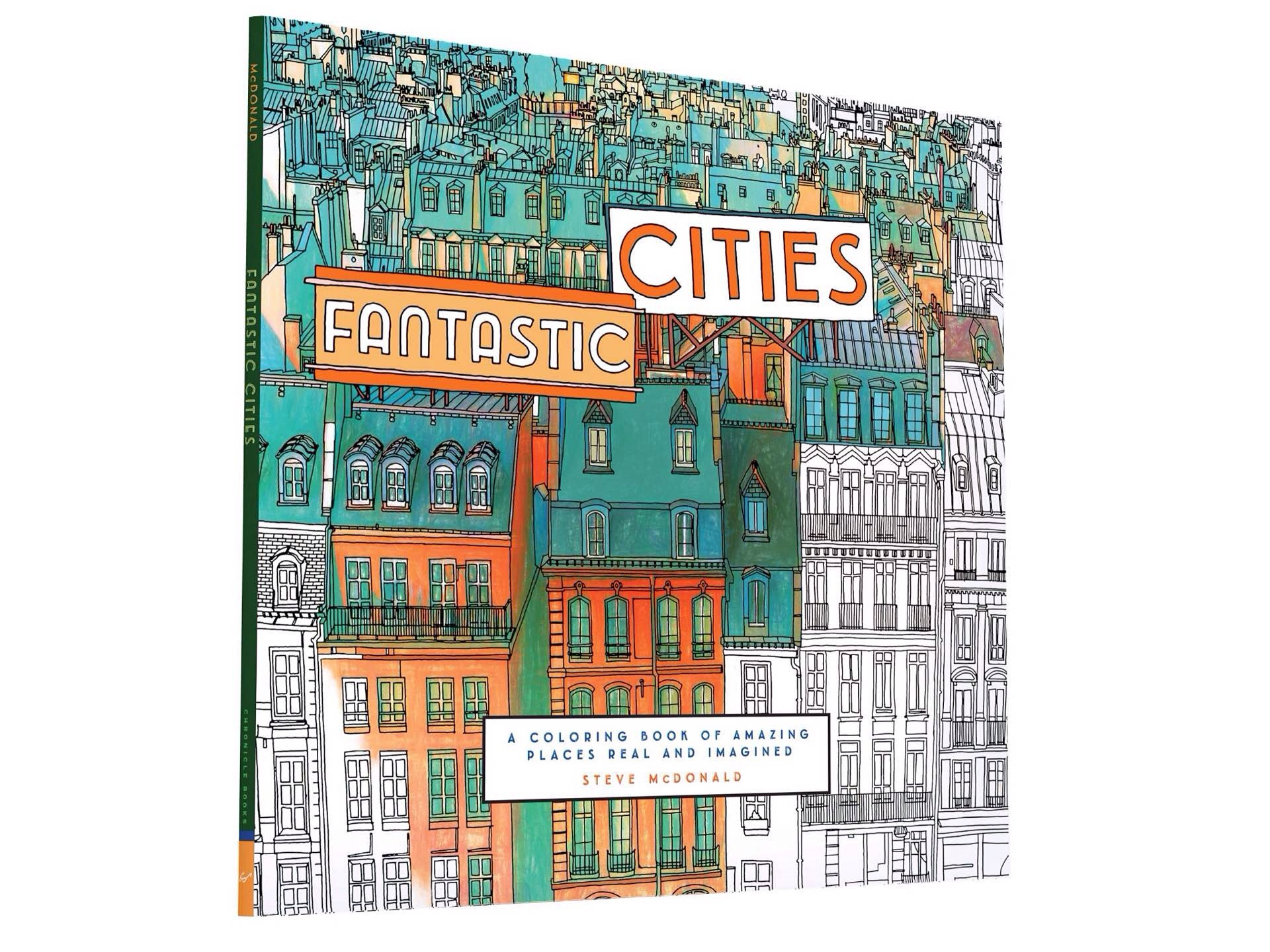 Fantastic Cities: A Coloring Book of Amazing Places Real and Imagined by Steve McDonald.