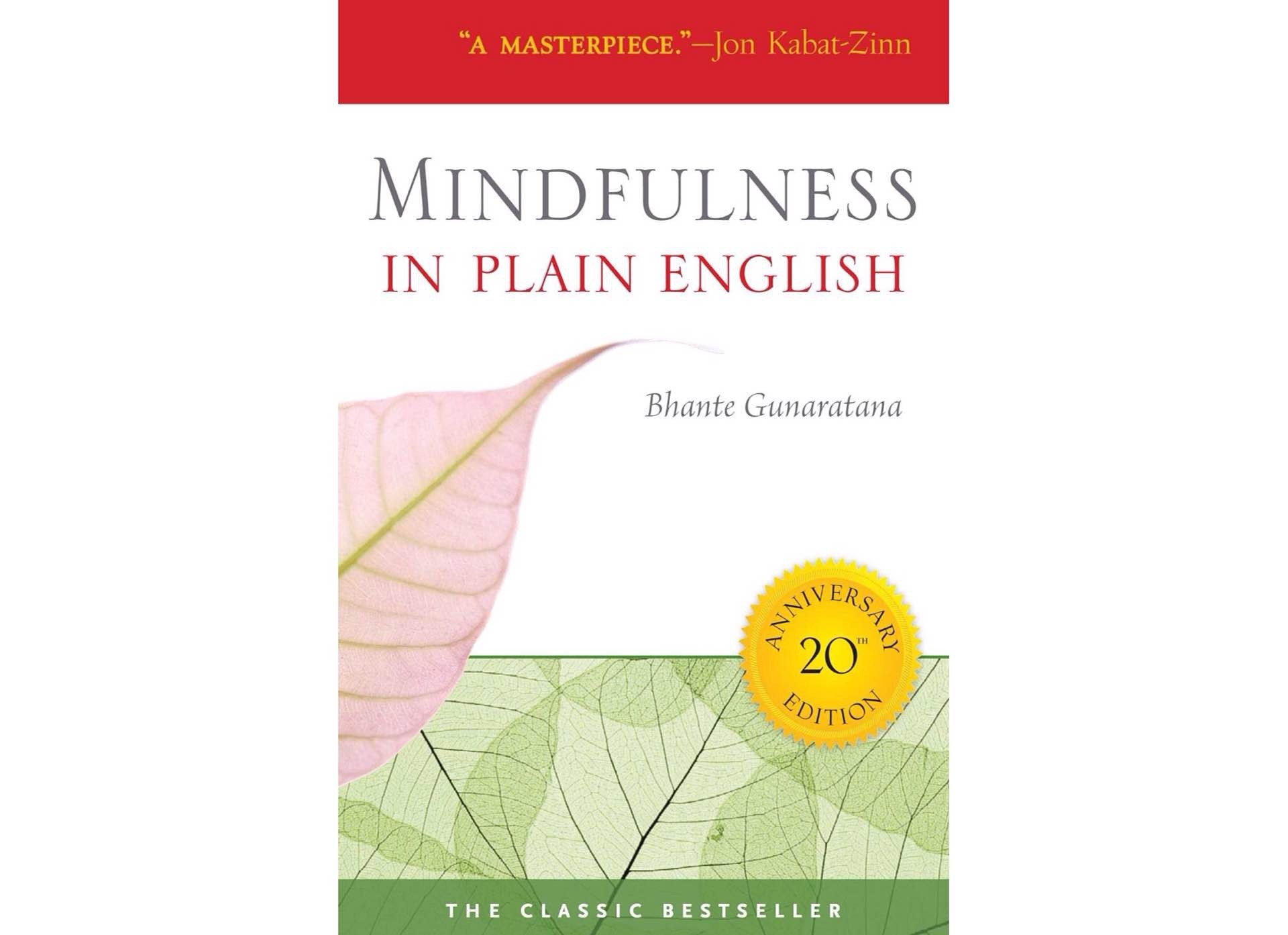 Mindfulness in Plain English by Henepola Gunaratana. ($9–$13, depending on format)