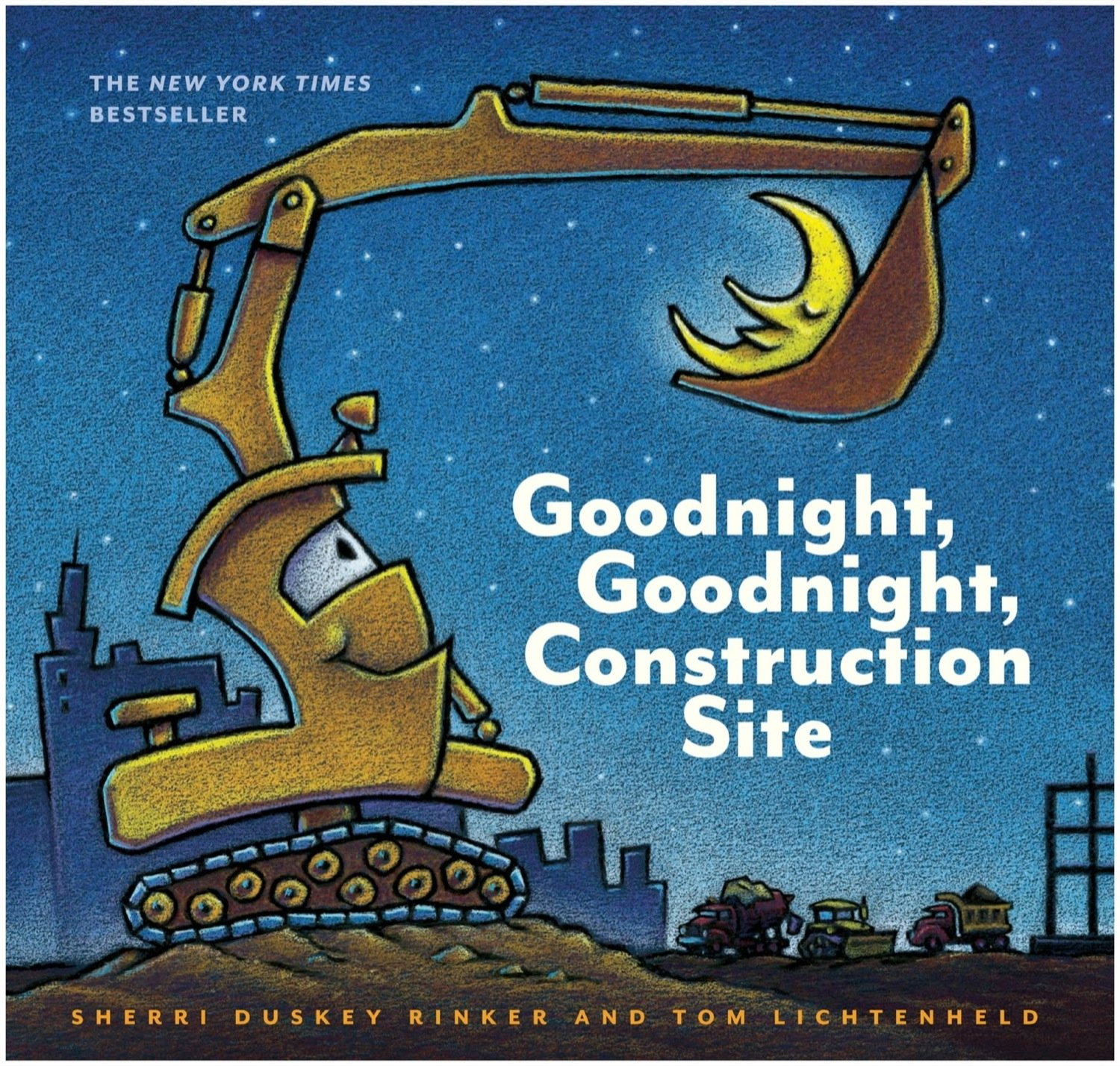 Goodnight, Goodnight Construction Site by Sherri Duskey Rinker, illustrated by Tom Lichtenheld.