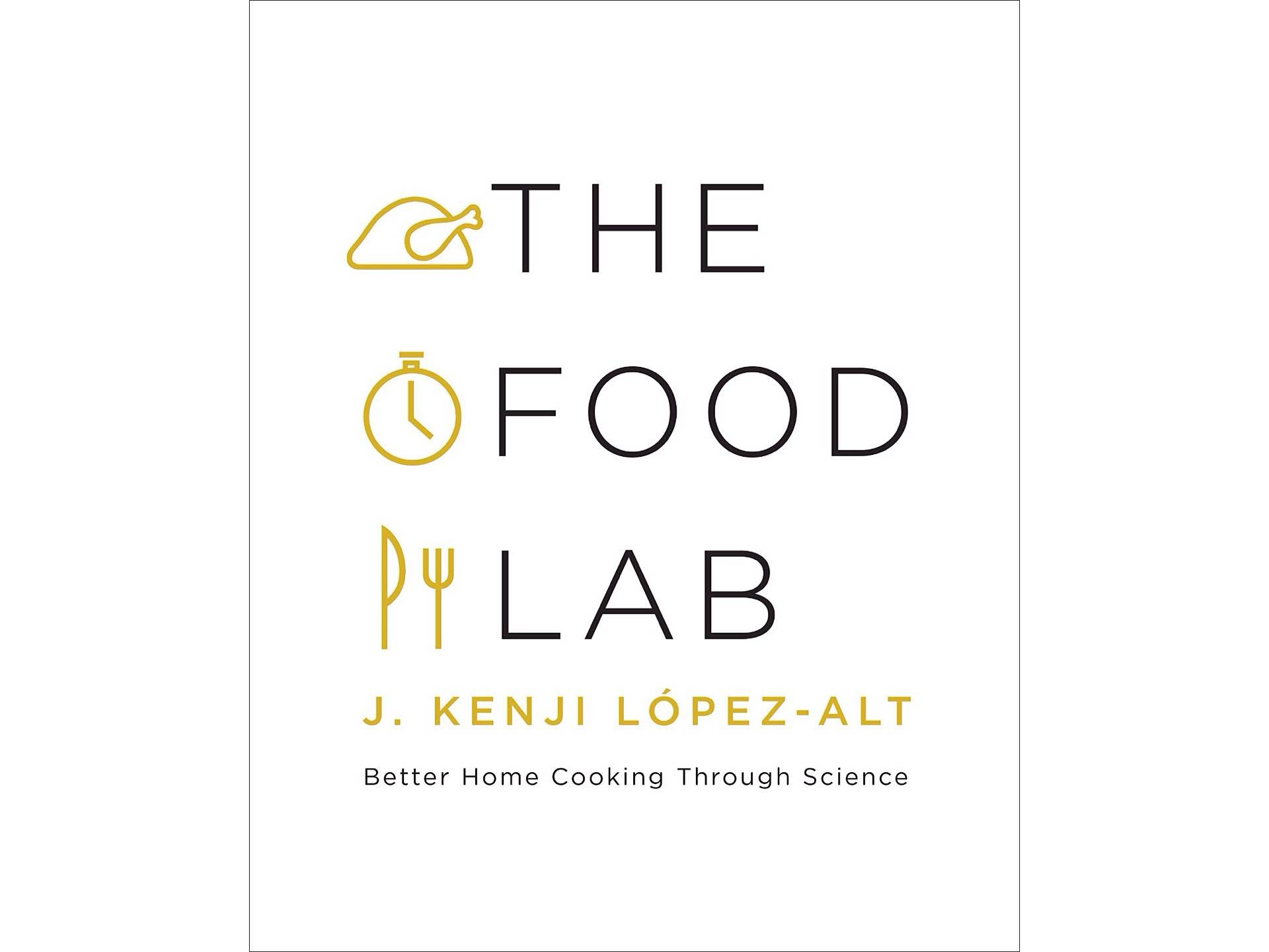 The Food Lab: Better Home Cooking Through Science by J. Kenji López-Alt. ($28 hardcover)
