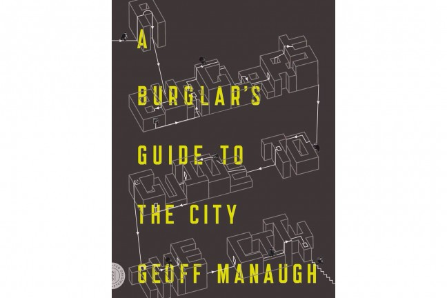 geoff-manaugh-a-burglars-guide-to-the-city