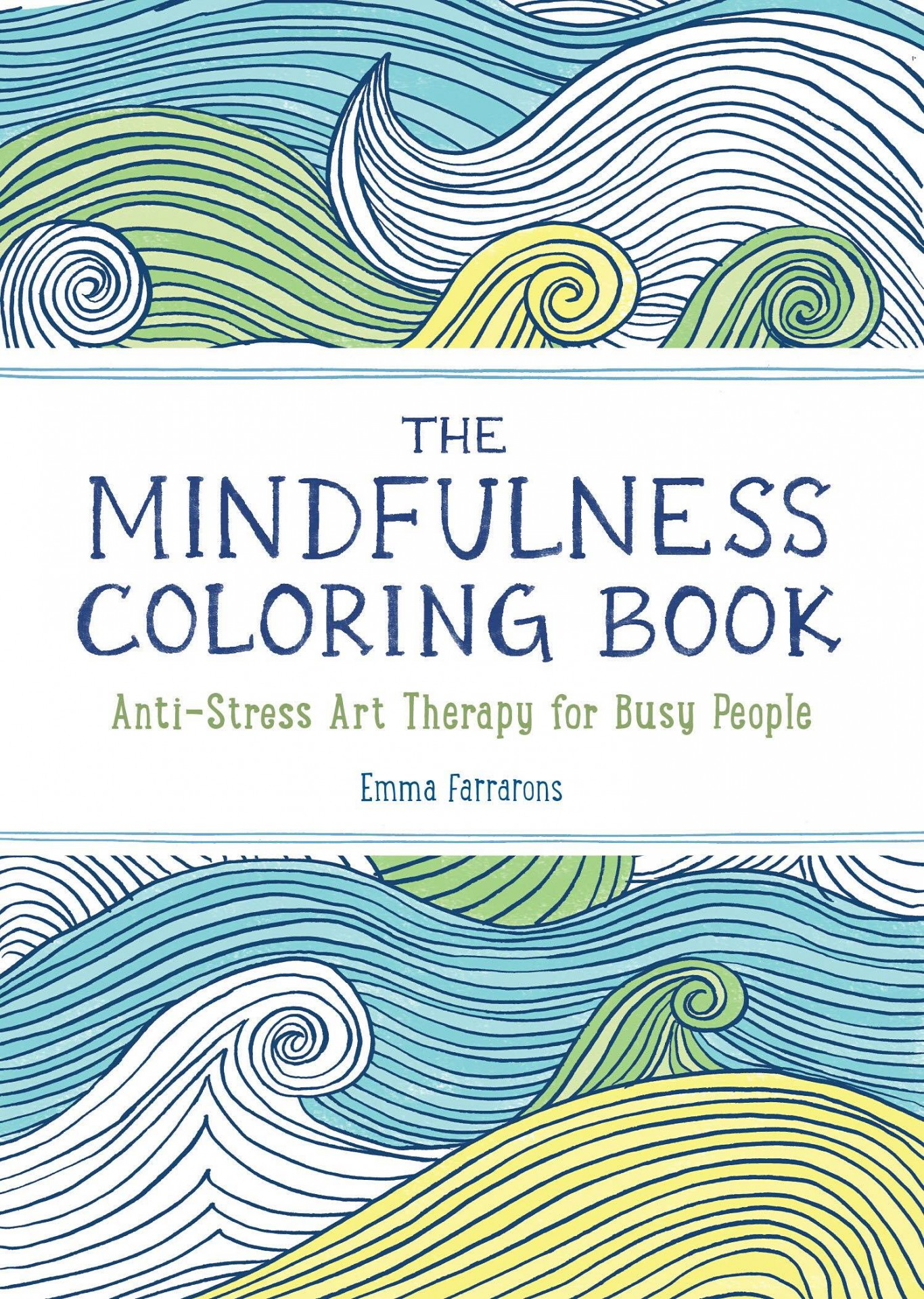 The Mindfulness Coloring Book by Emma Farrarons. ($10)