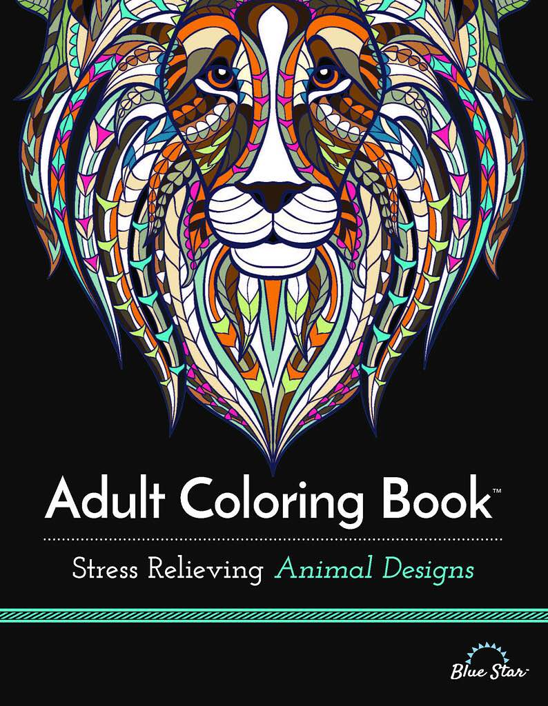 Adult Coloring Book: Stress Relieving Animal Designs by Blue Star Coloring. ($9)