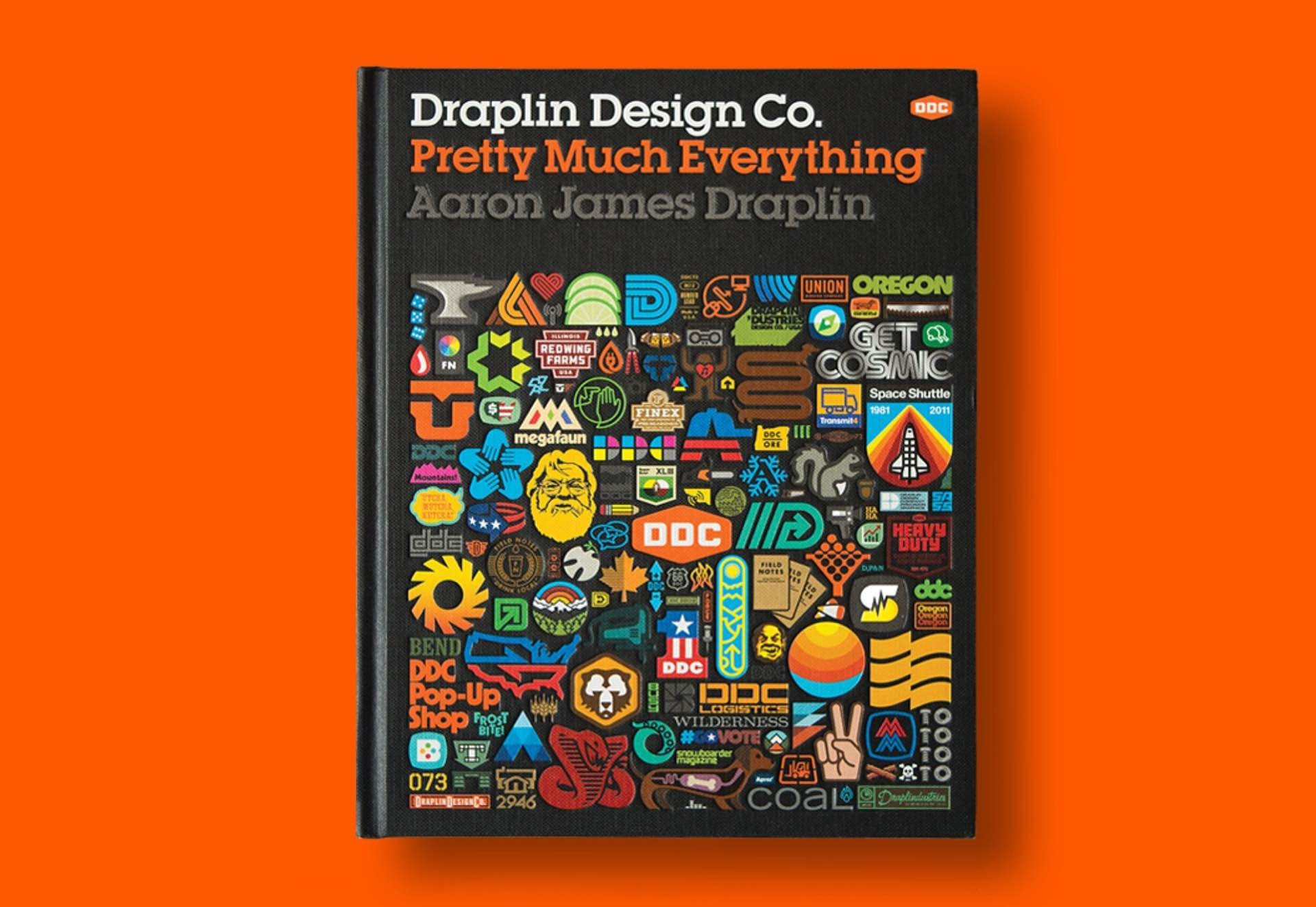 Pretty Much Everything by Aaron Draplin.