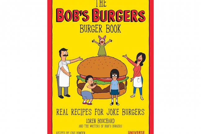 The 'Bob's Burgers' Burger Book by Loren Bouchard. ($13)