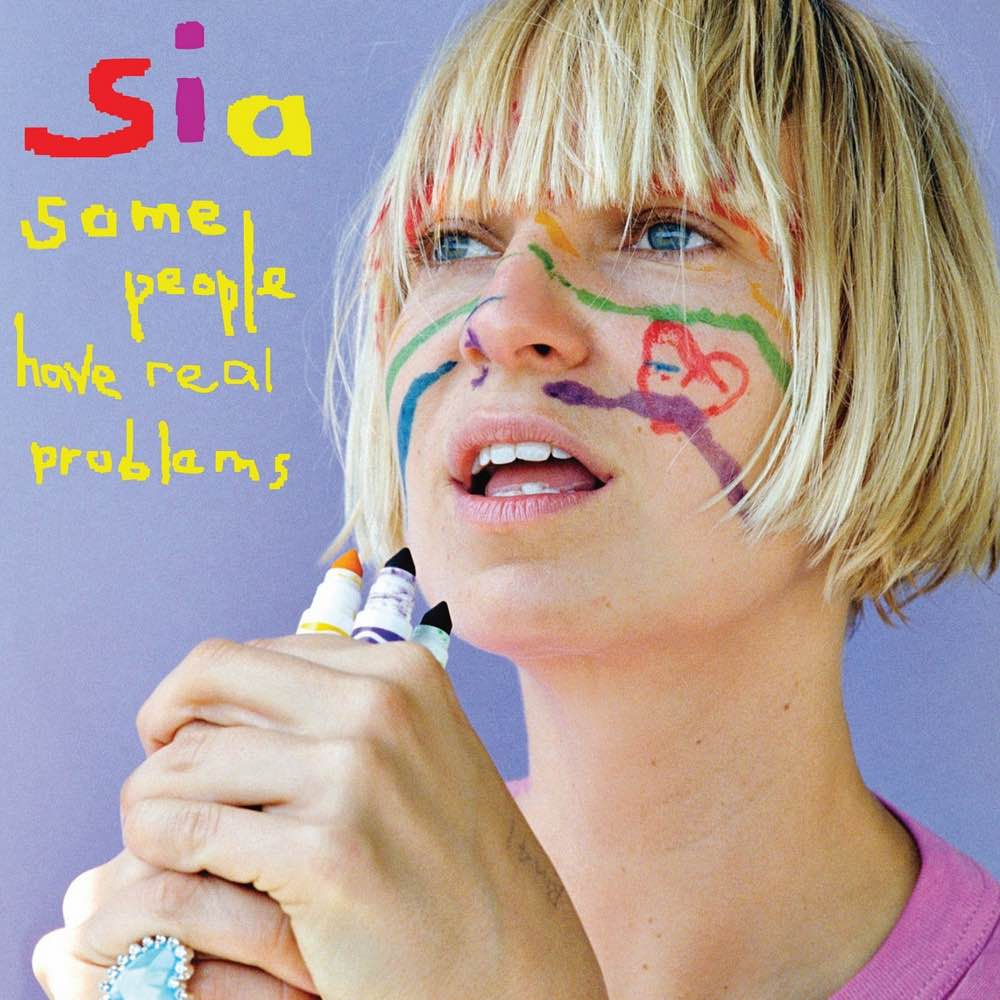 sia-some-people-have-real-problems