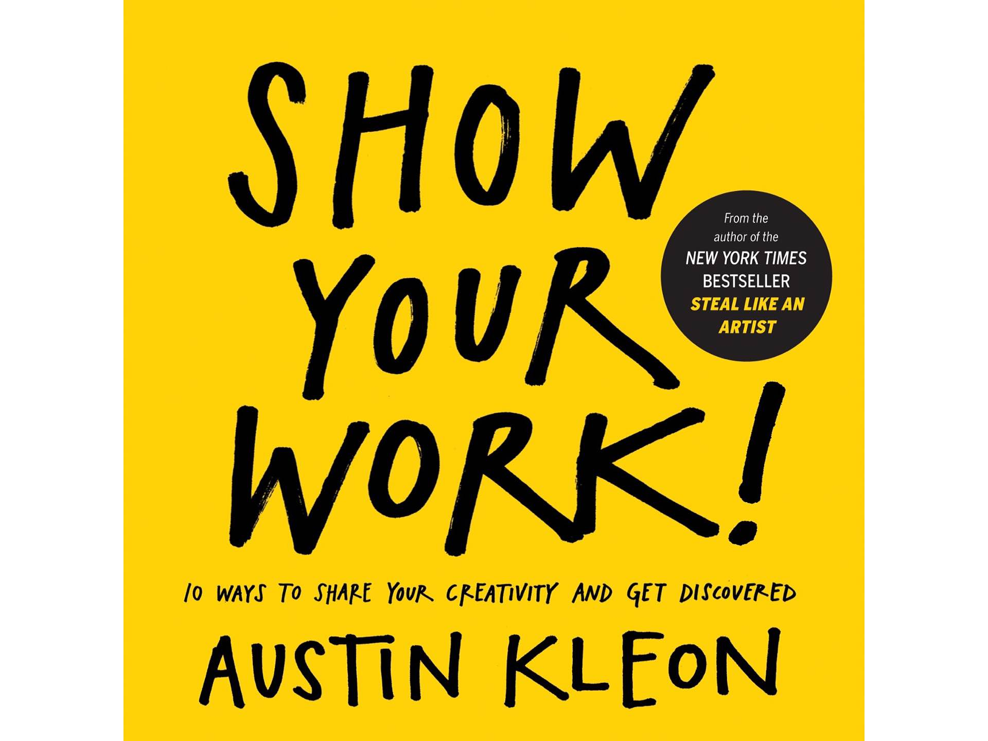 Show Your Work by Austin Kleon.
