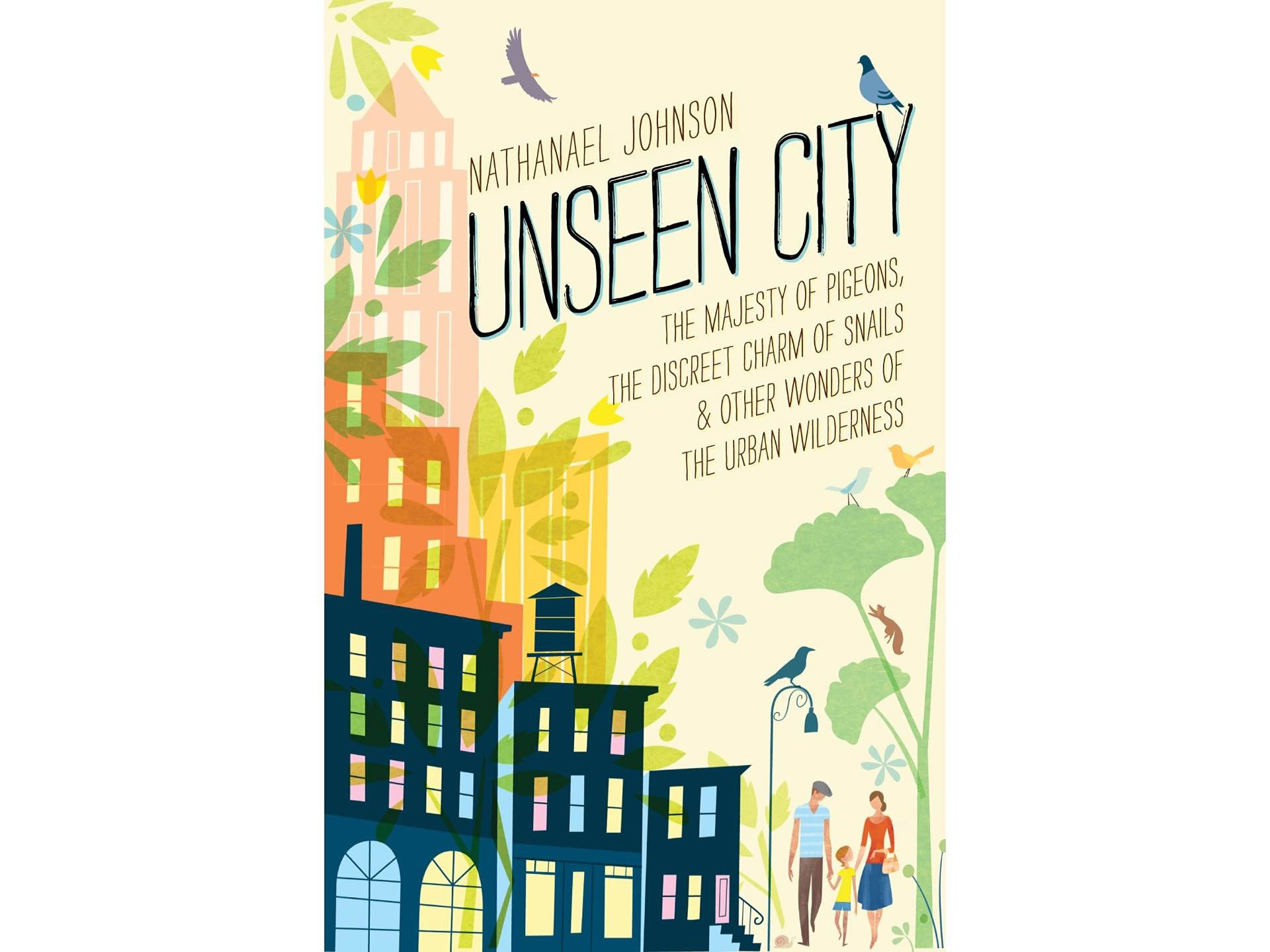 Unseen City by Nathanael Johnson.