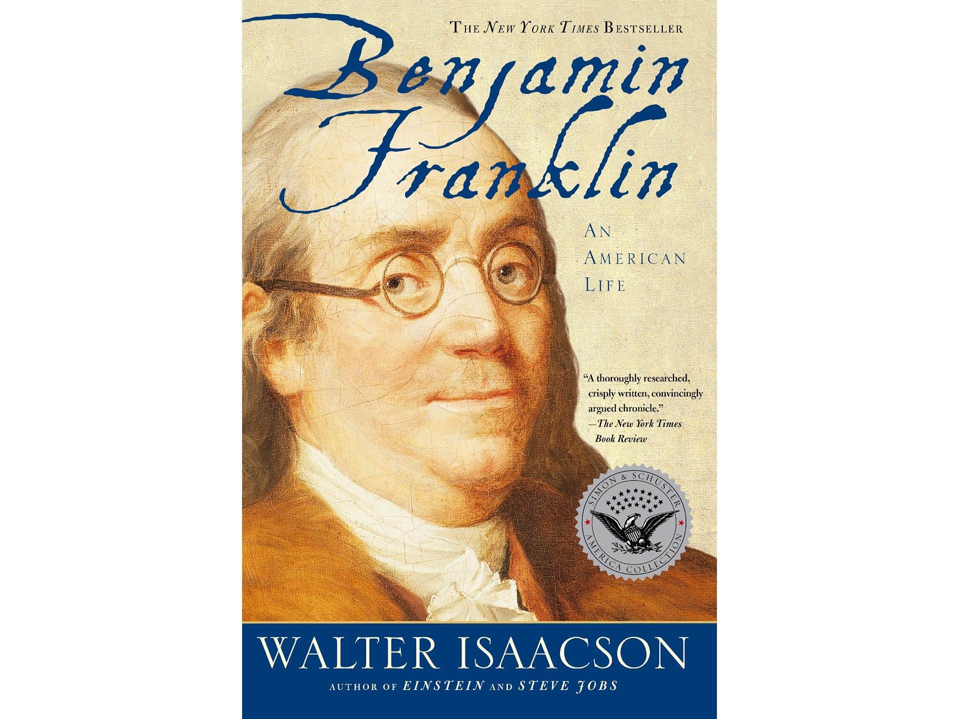 Benjamin Franklin: An American Life by Walter Isaacson.