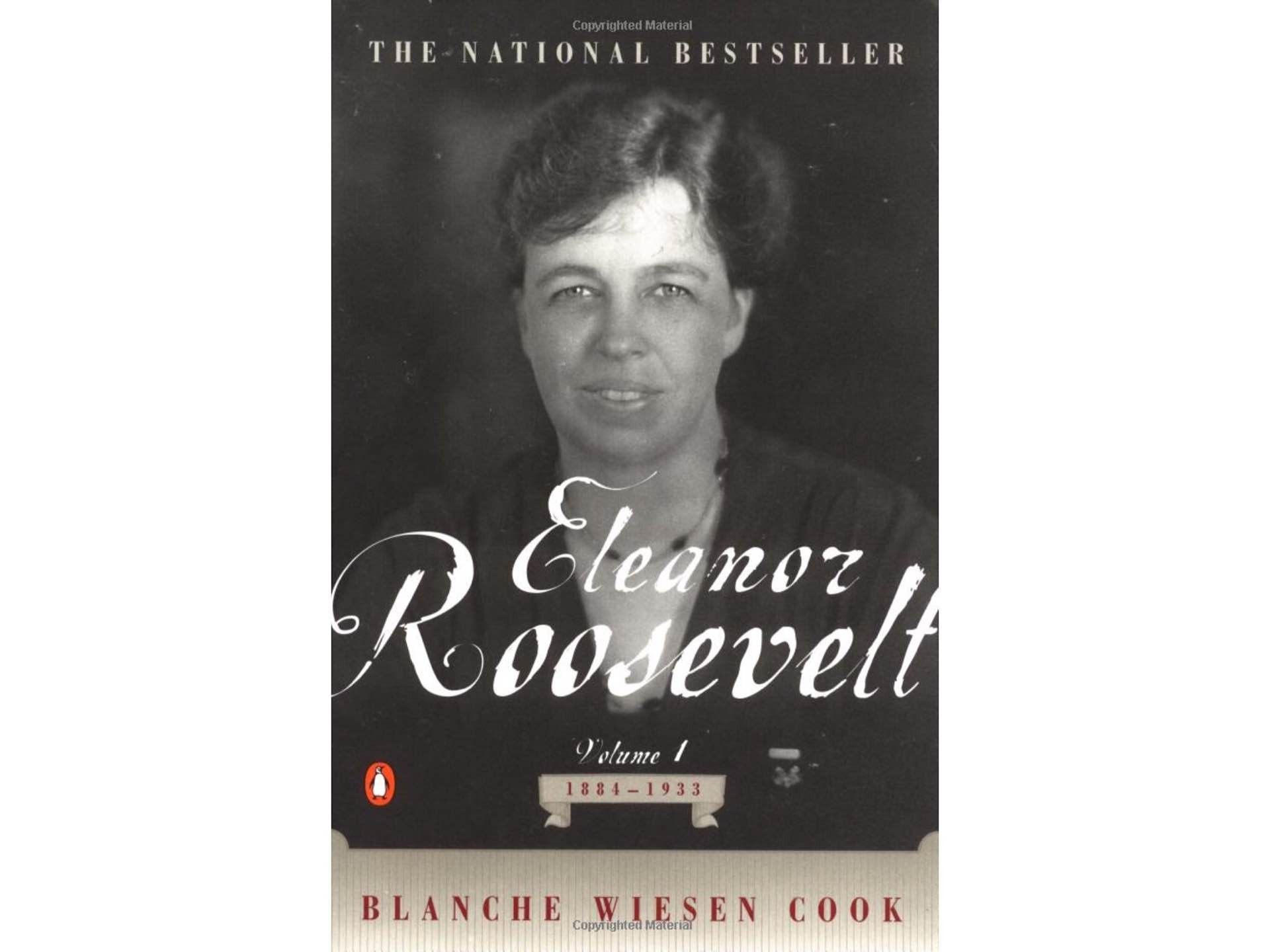 Eleanor Roosevelt, Vol. 1: 1884–1933 by Blanche Wiesen Cook.