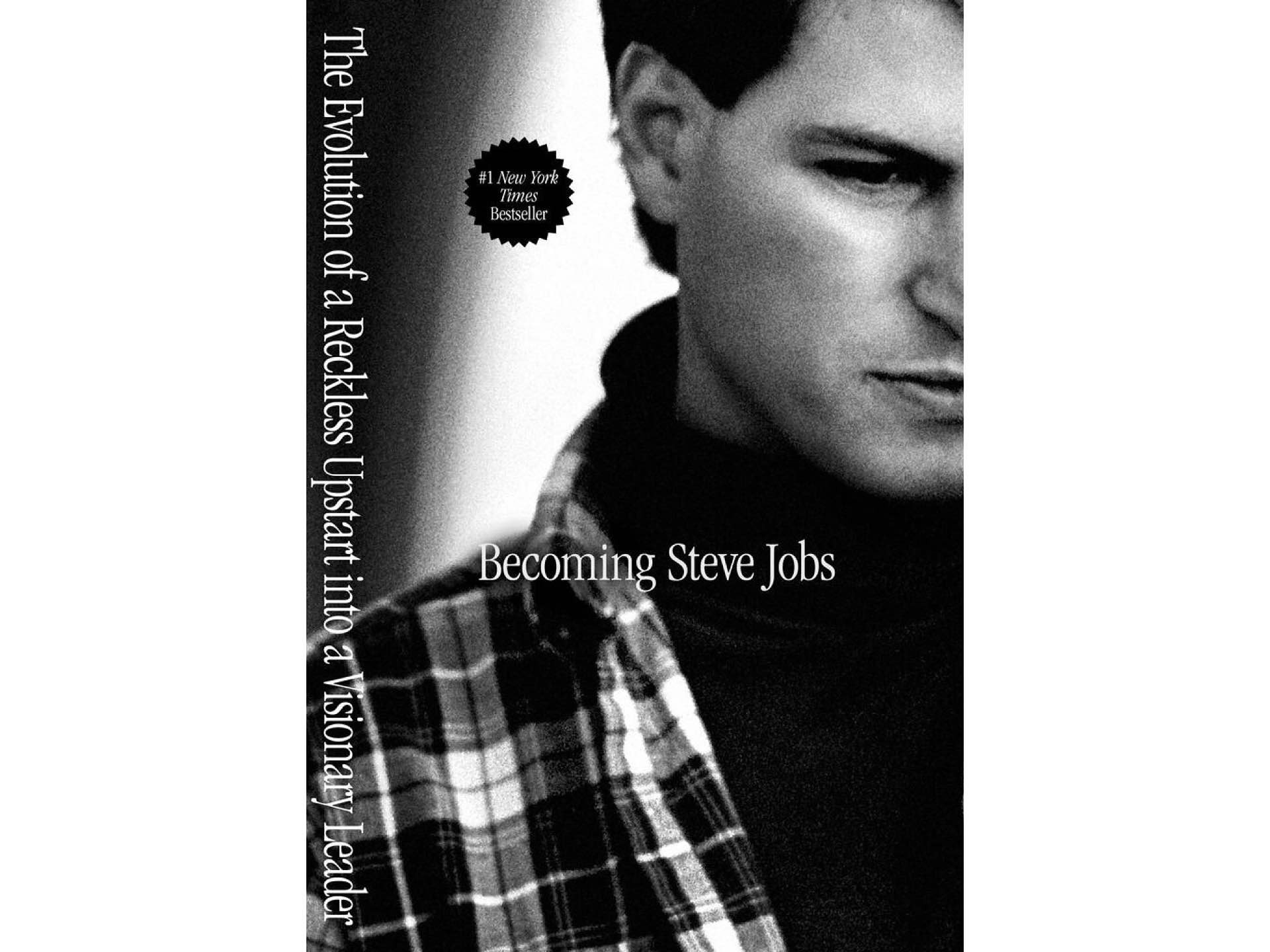 Becoming Steve Jobs: The Evolution of a Reckless Upstart into a Visionary Leader by Brent Schlender and Rick Tetzeli.