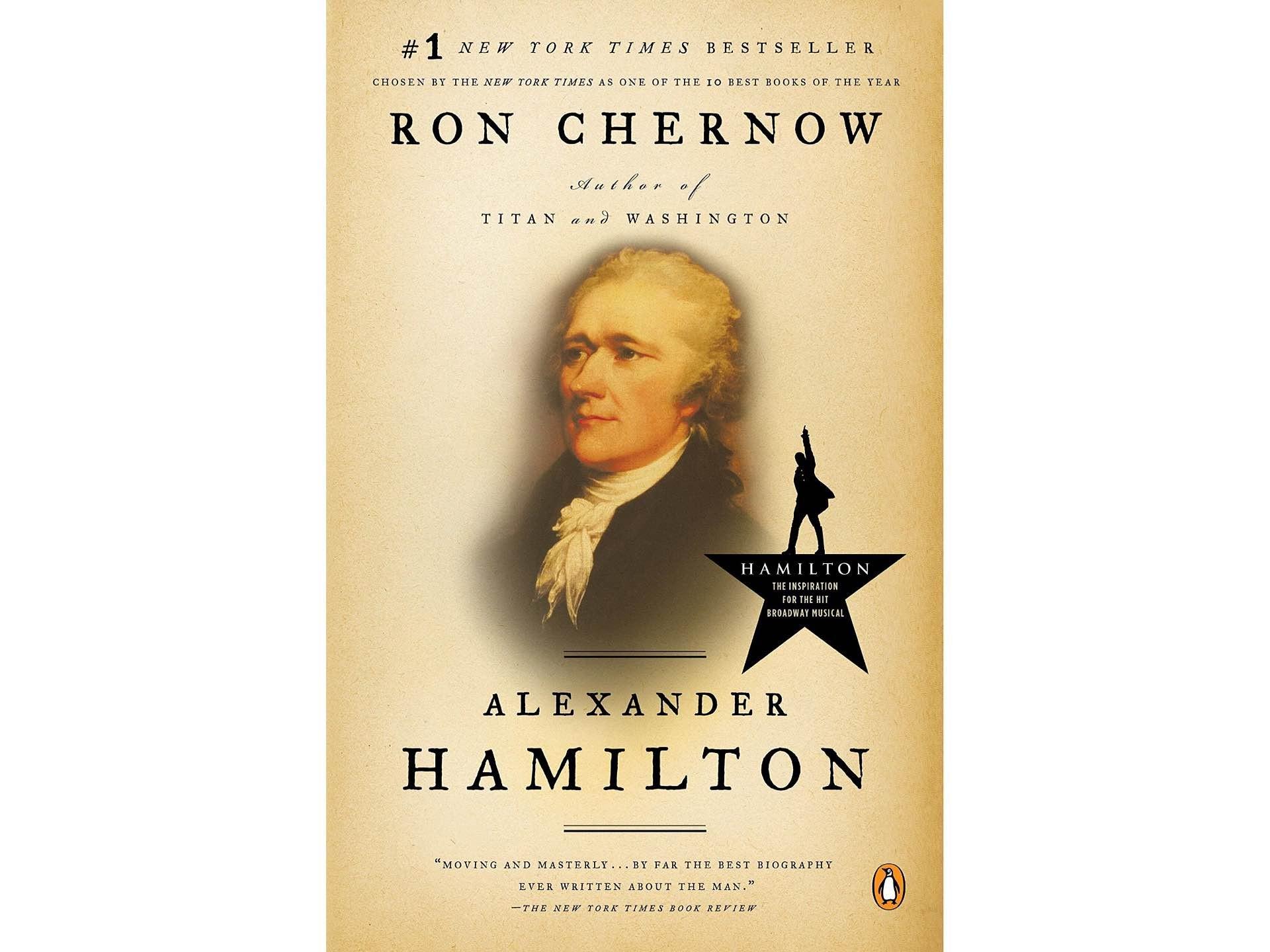 Alexander Hamilton by Ron Chernow.