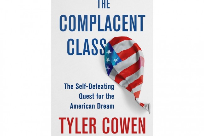 the-complacent-class-by-tyler-cowen