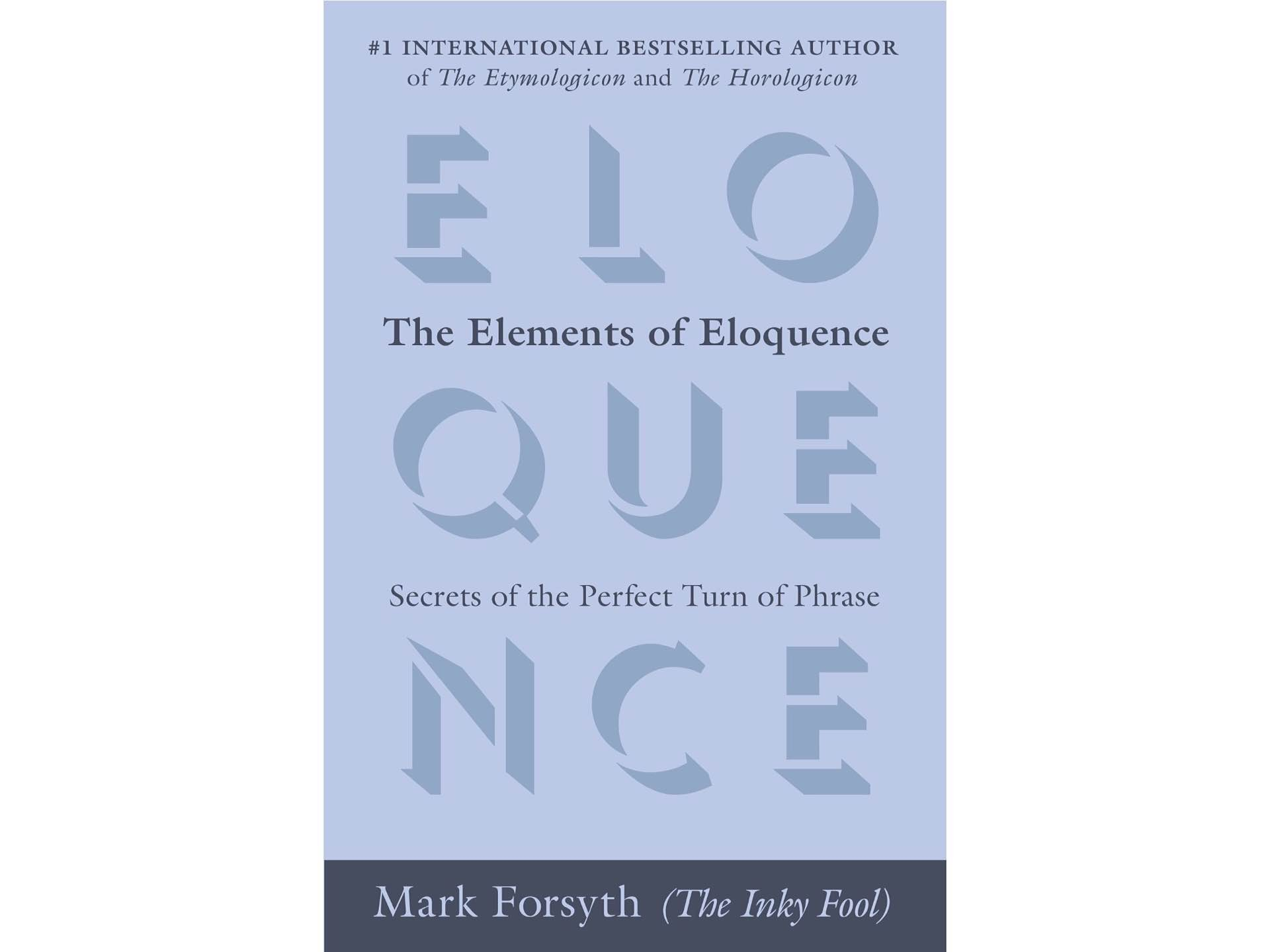 The Elements of Eloquence by Mark Forsyth. ($15 paperback)