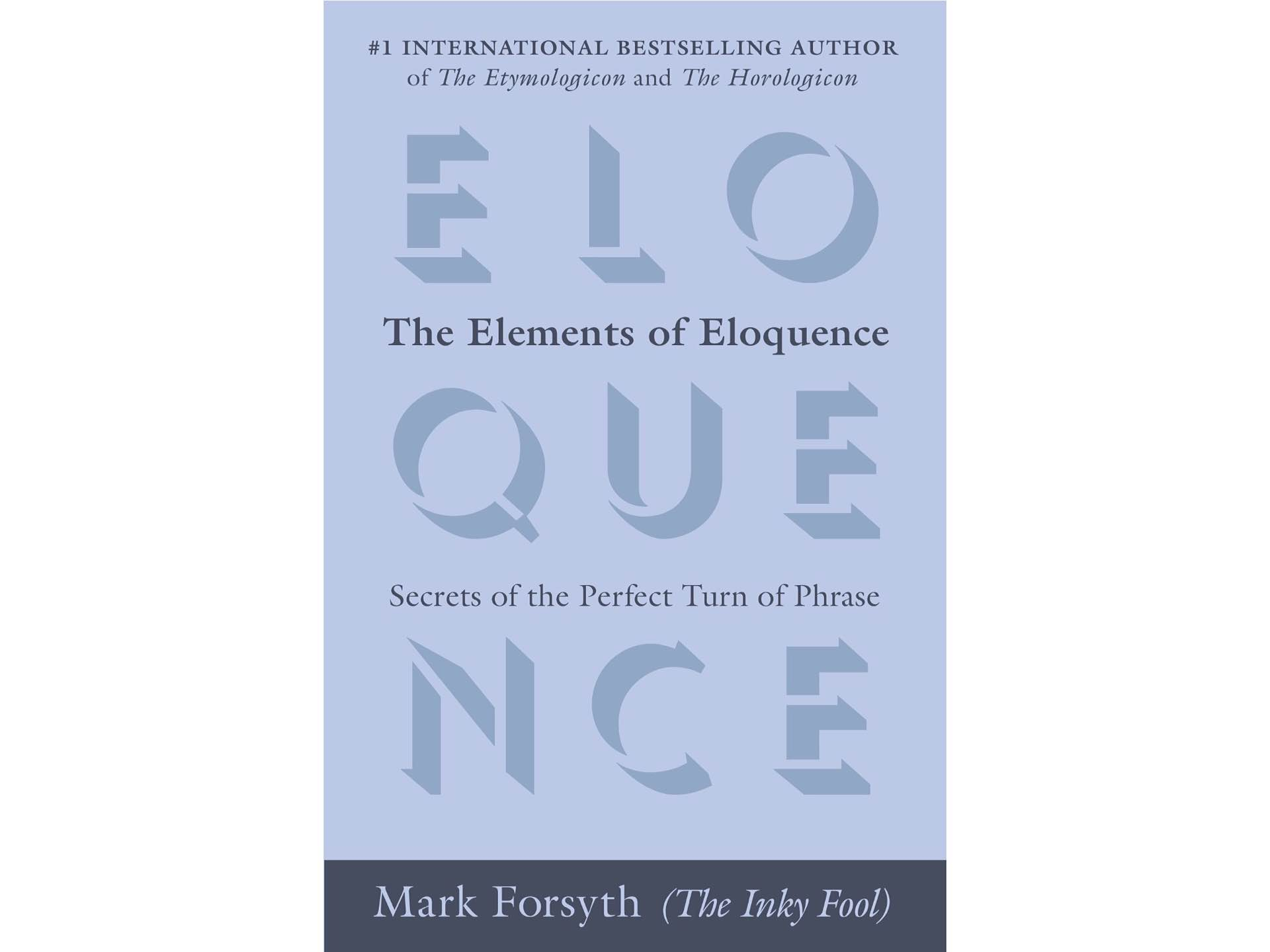 The Elements of Eloquence by Mark Forsyth.