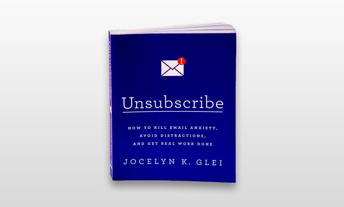 Unsubscribe by Jocelyn K. Glei.
