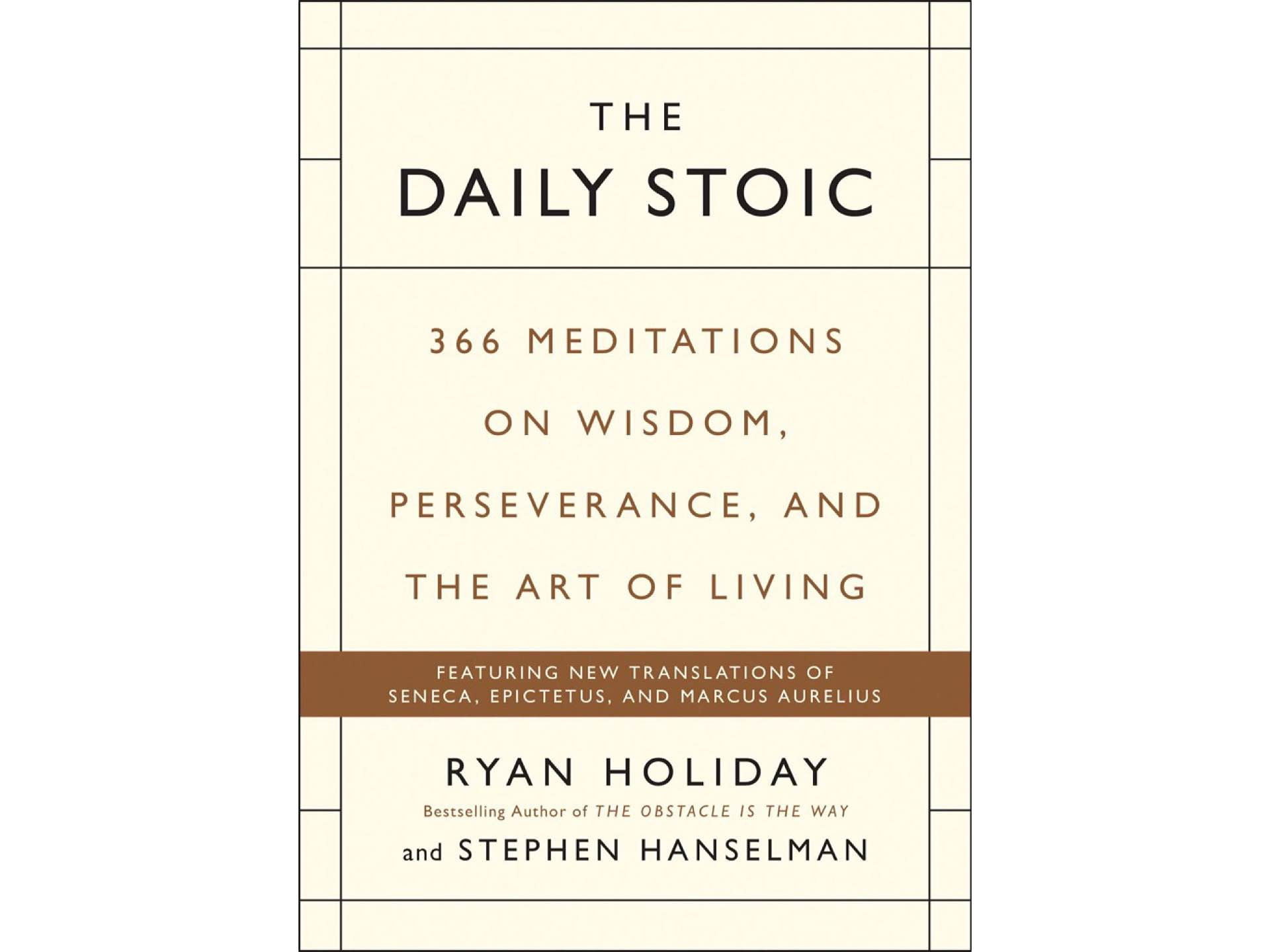 The Daily Stoic by Ryan Holiday.