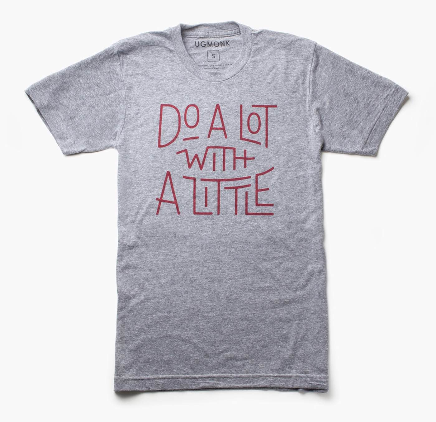 """Do A Lot With A Little"" heather gray tee ($28)"