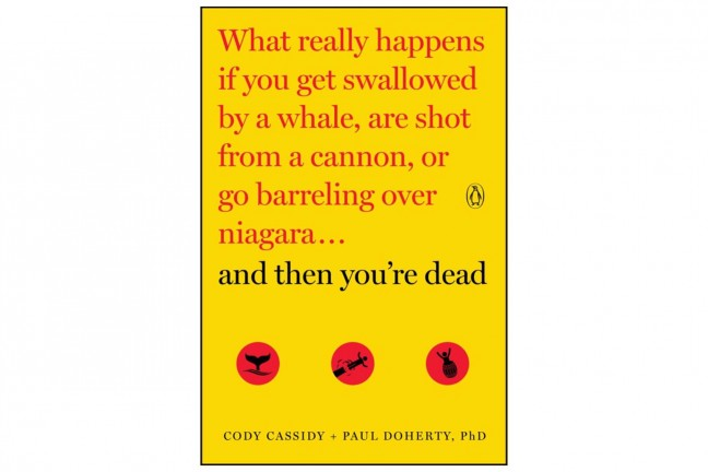 And Then You're Dead by Cody Cassidy and Paul Doherty. ($11 paperback)