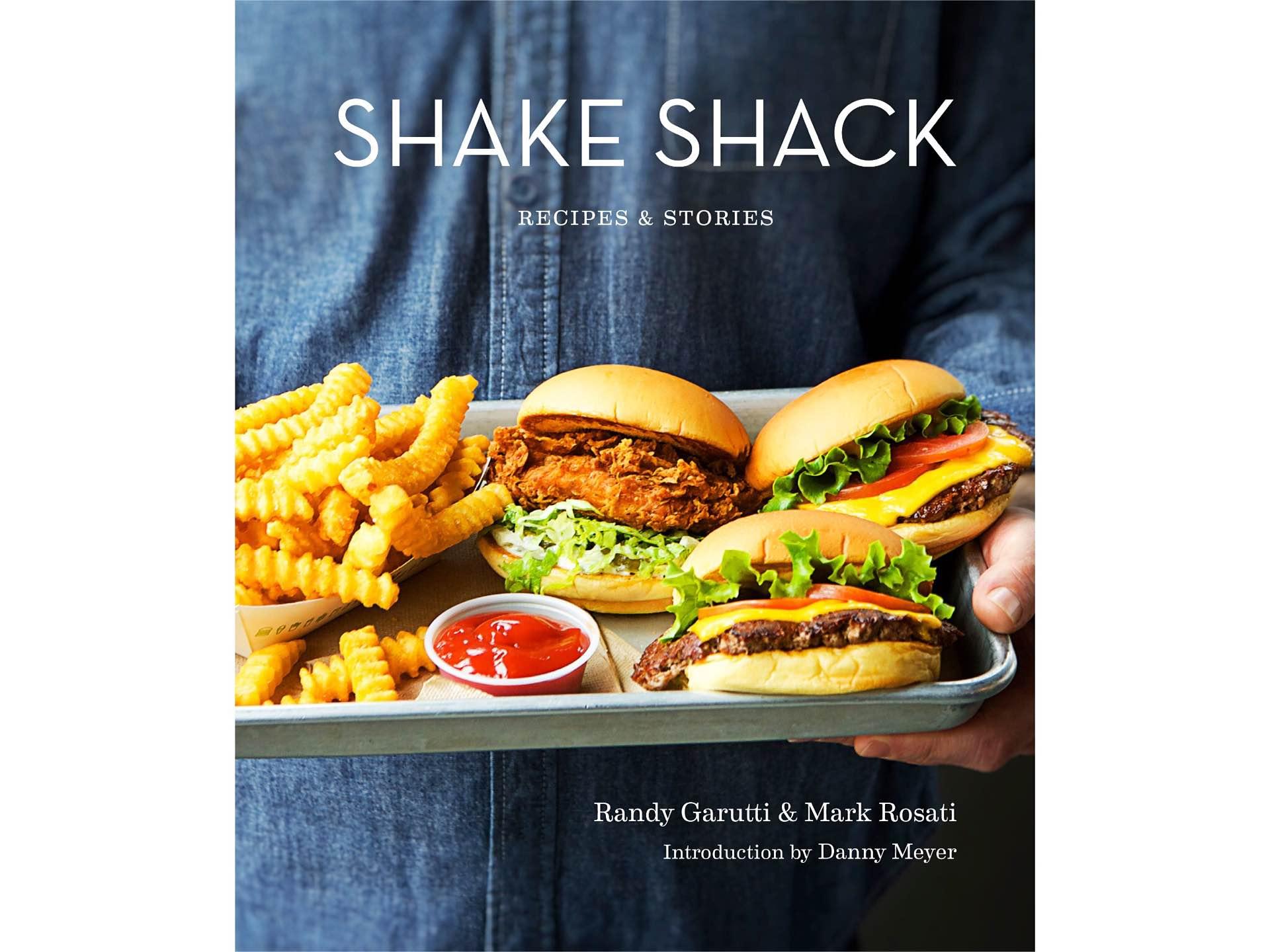 Shake Shack: Stories & Recipes by Randy Garutti, Mark Rosati, and Dorothy Kalins.