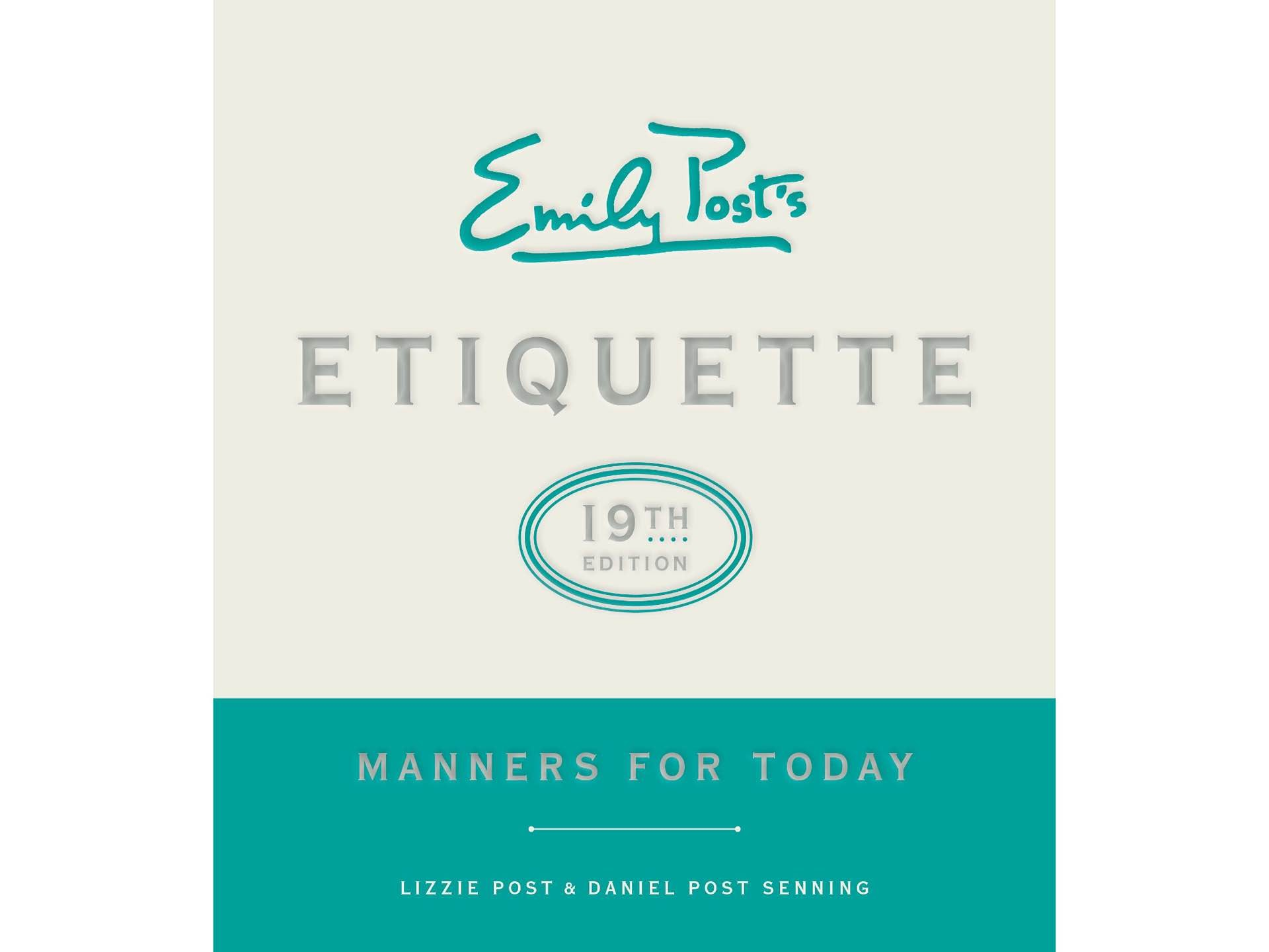 Emily Post's Etiquette (19th edition) by Lizzie Post and Daniel Post Senning.