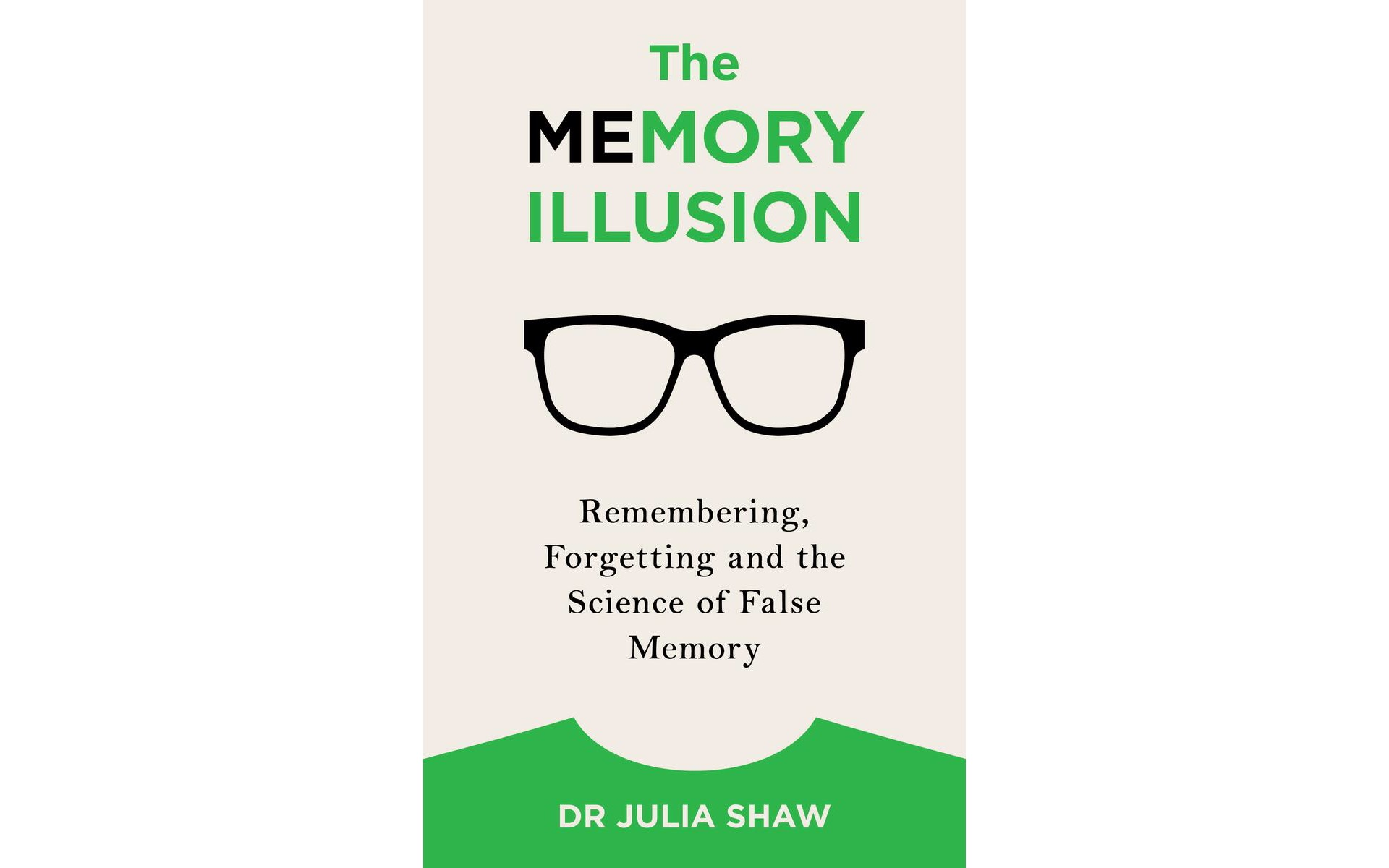 the-memory-illusion-by-dr-julia-shaw