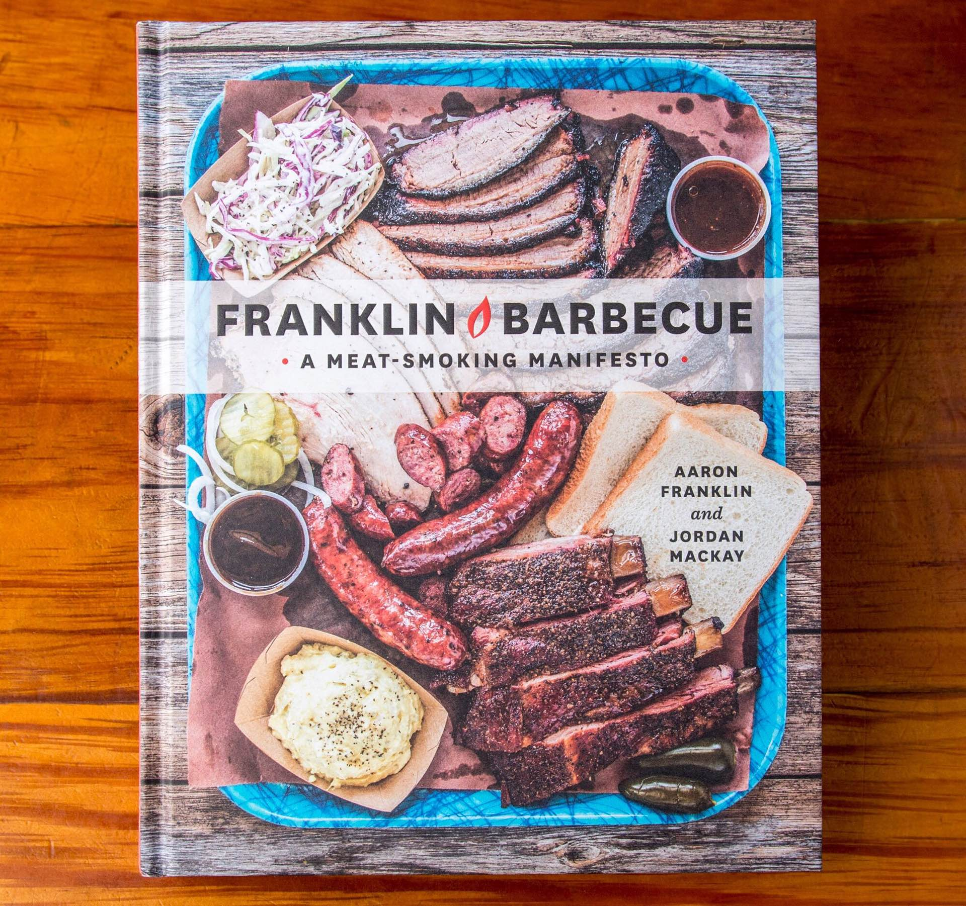 Franklin Barbecue: A Meat-Smoking Manifesto by Aaron Franklin and Jordan Mackay.