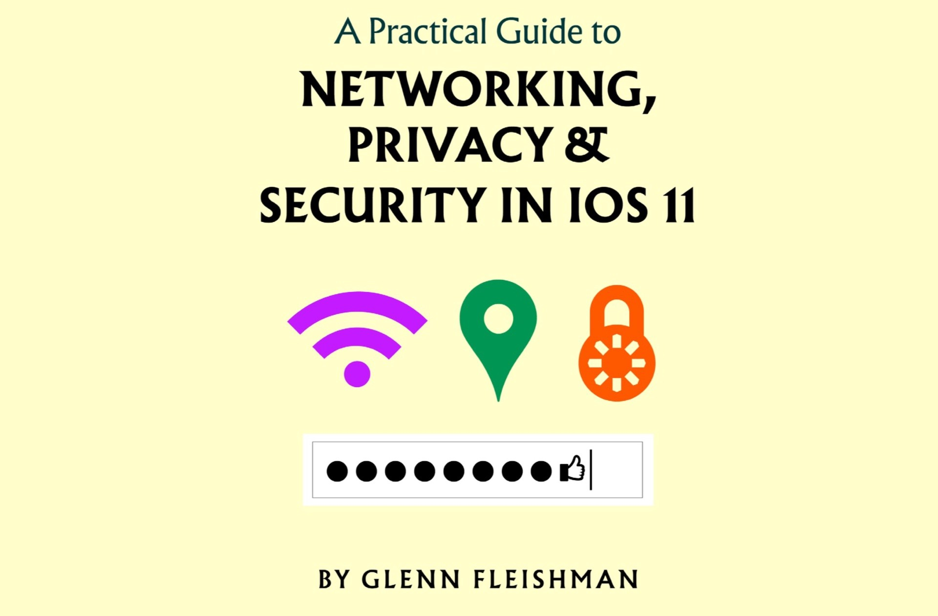 a-practical-guide-to-networking-privacy-and-security-in-ios-11-by-glenn-fleishman