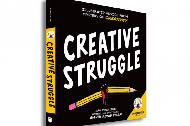 Zen Pencils—Creative Struggle by Gavin Aung Than. ($10 paperback)
