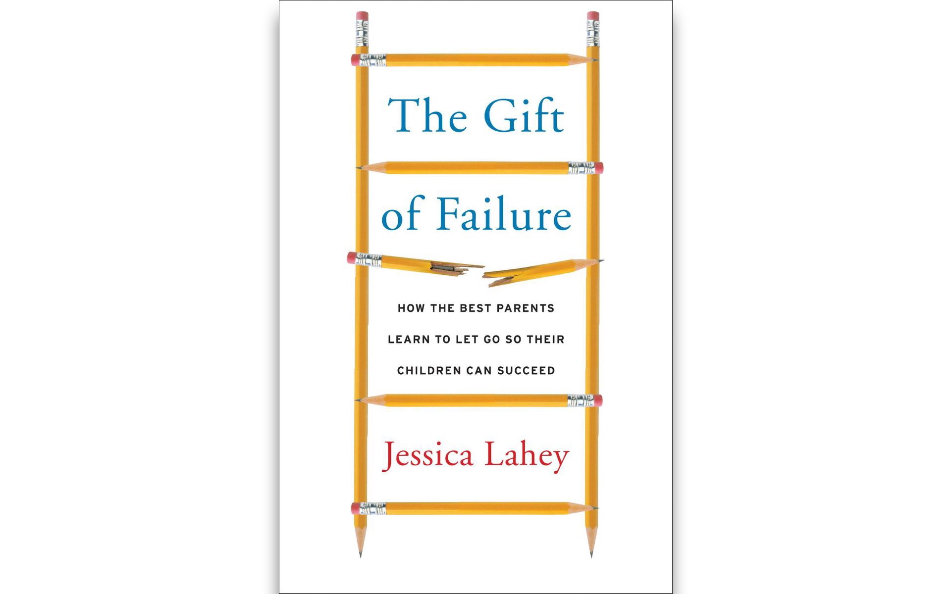The Gift of Failure by Jessica Lahey.
