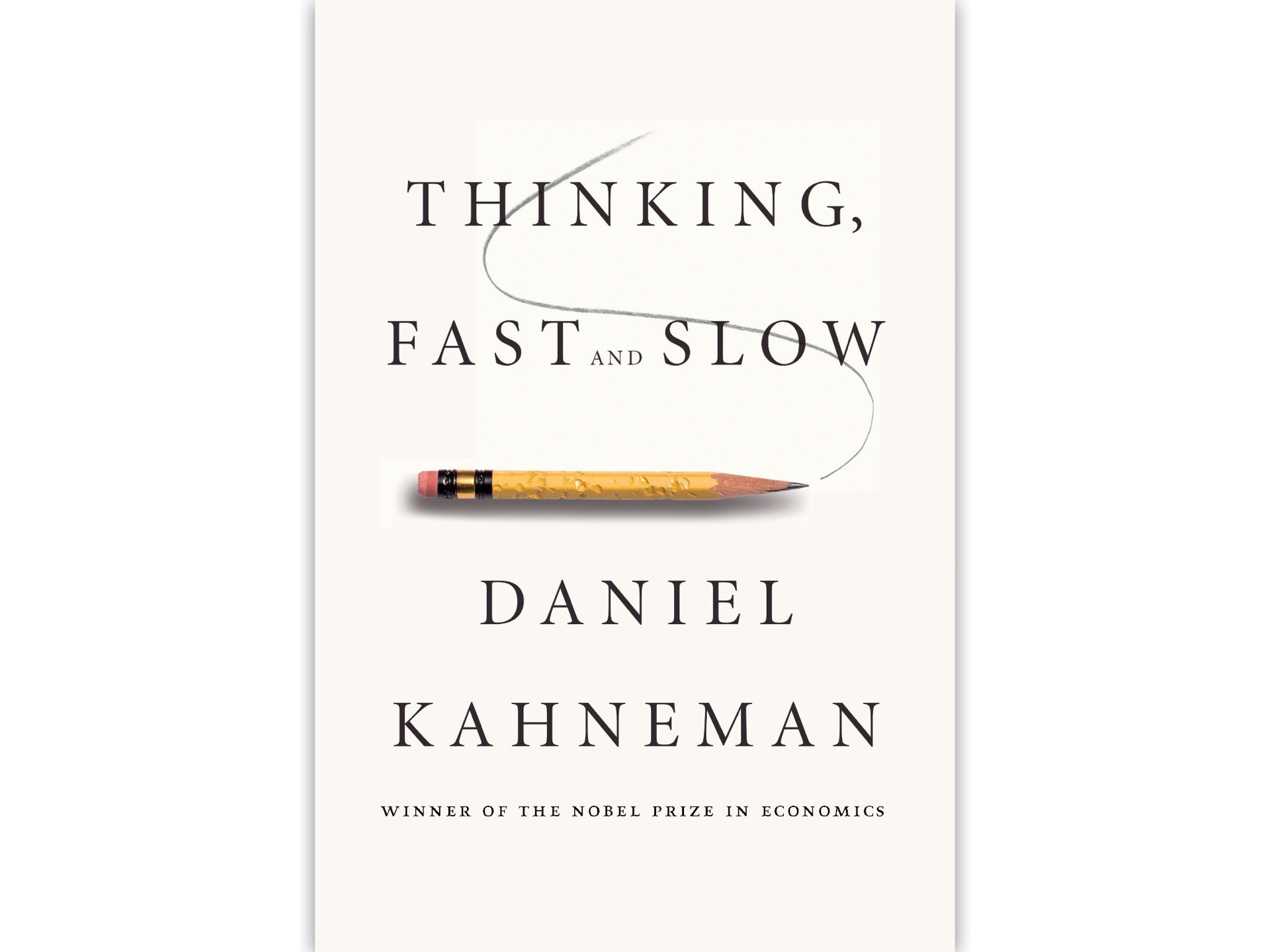 Thinking, Fast and Slow by Daniel Kahneman.