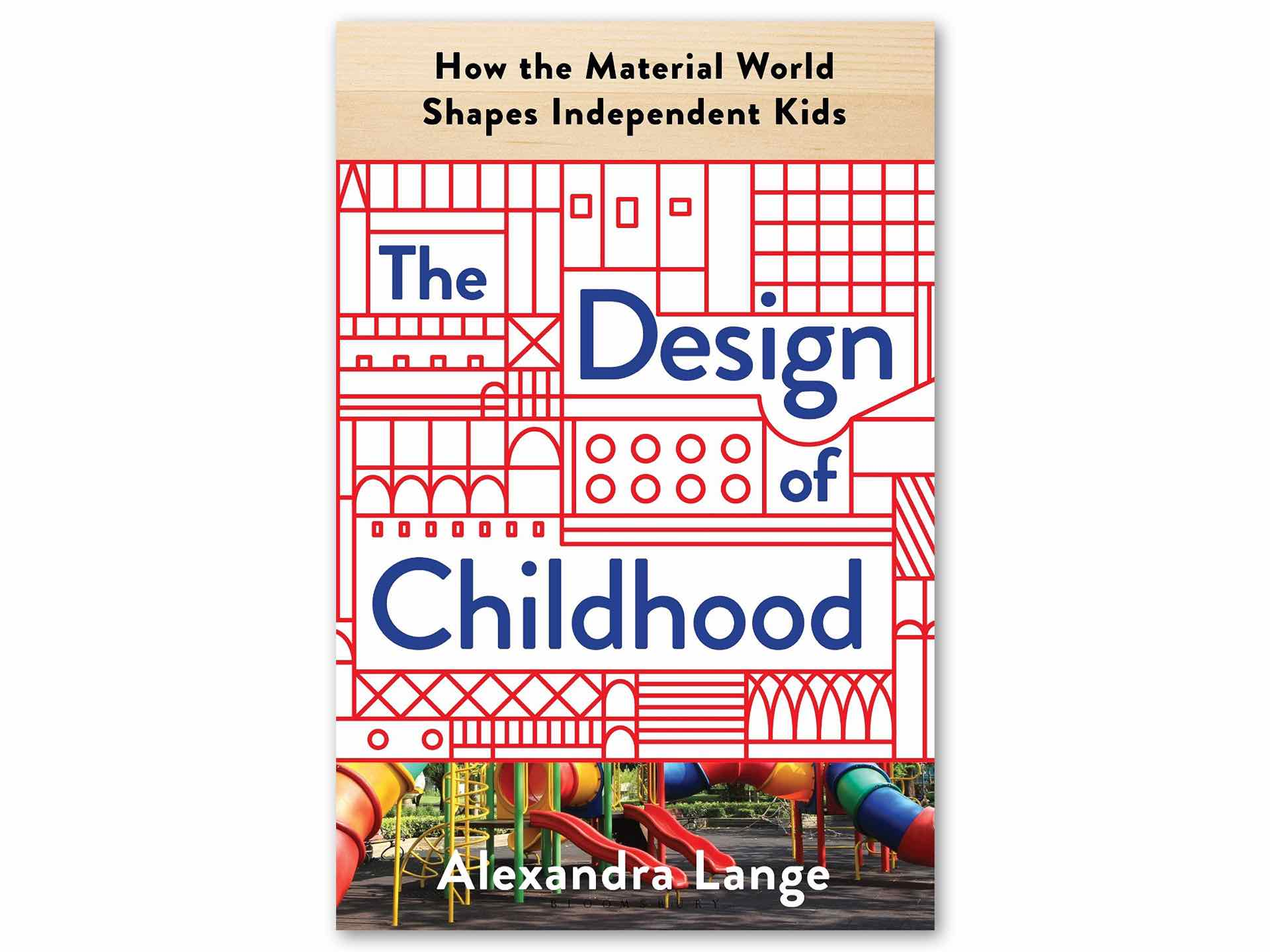 the-design-of-childhood-by-alexandra-lange