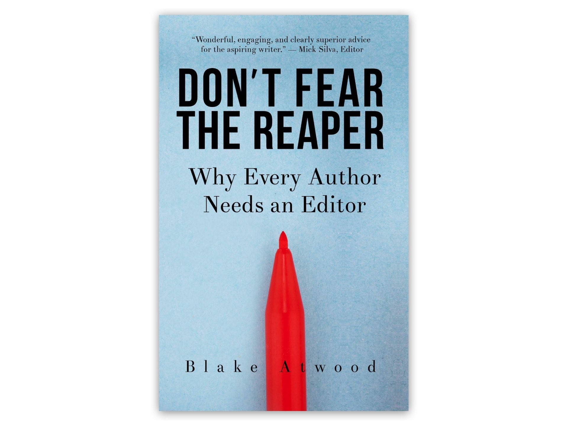 Don't Fear the Reaper by Blake Atwood.