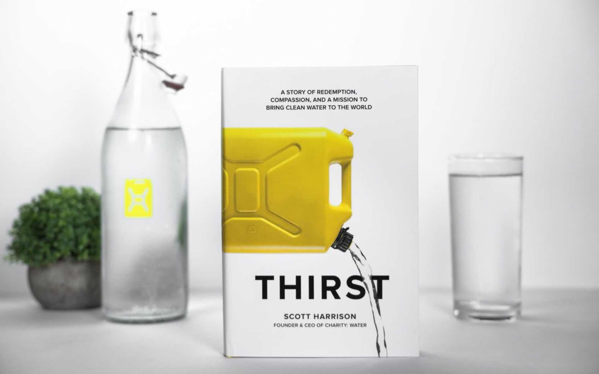 Thirst by Scott Harrison, with contribution by Lisa Sweetingham.