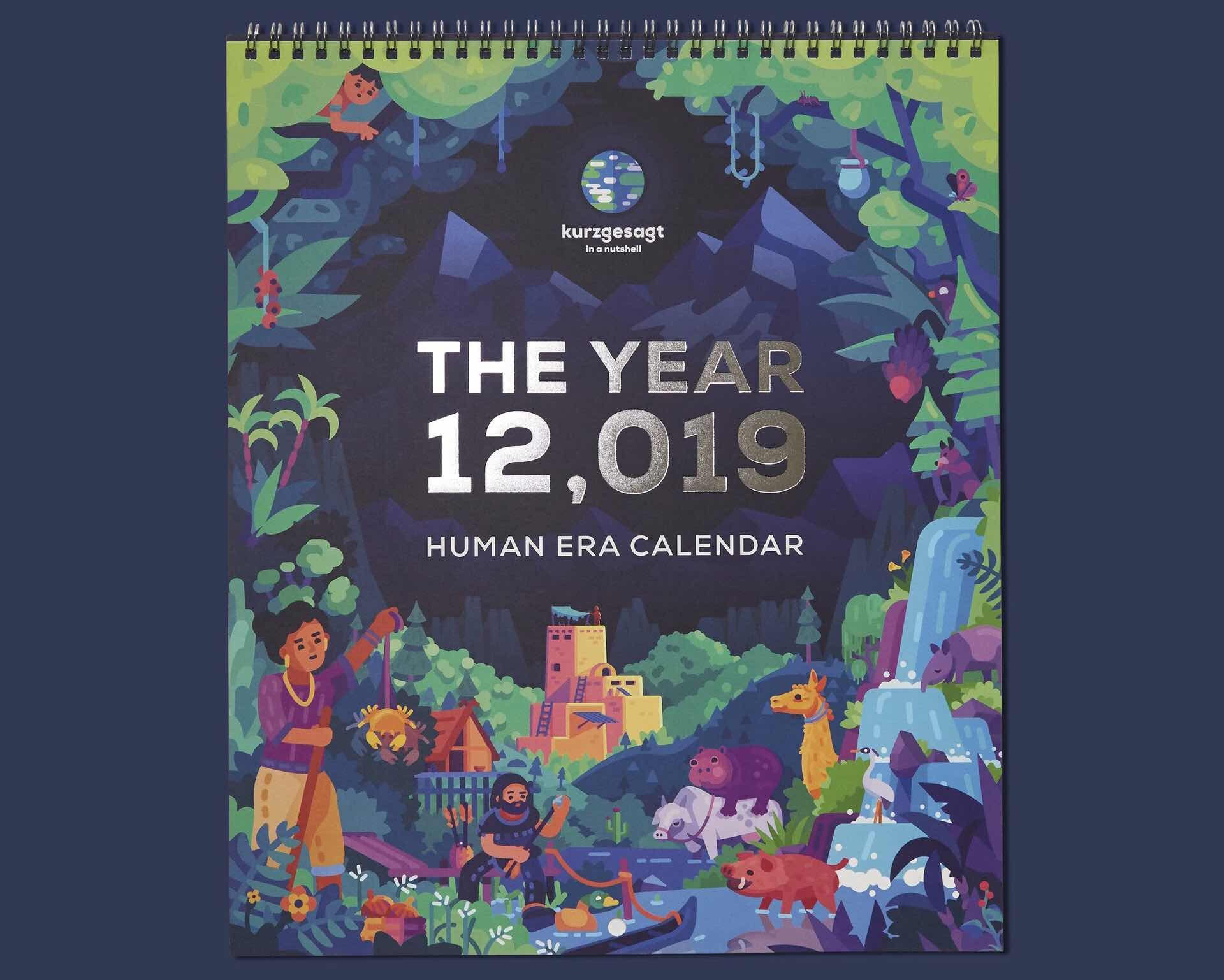 As part of their ongoing campaign to [establish a new history for humanity](https://youtube.com/watch?v=czgOWmtGVGs), Kurzgesagt's new calendar celebrates the *true* upcoming year of 12,019 H.E. ($25)