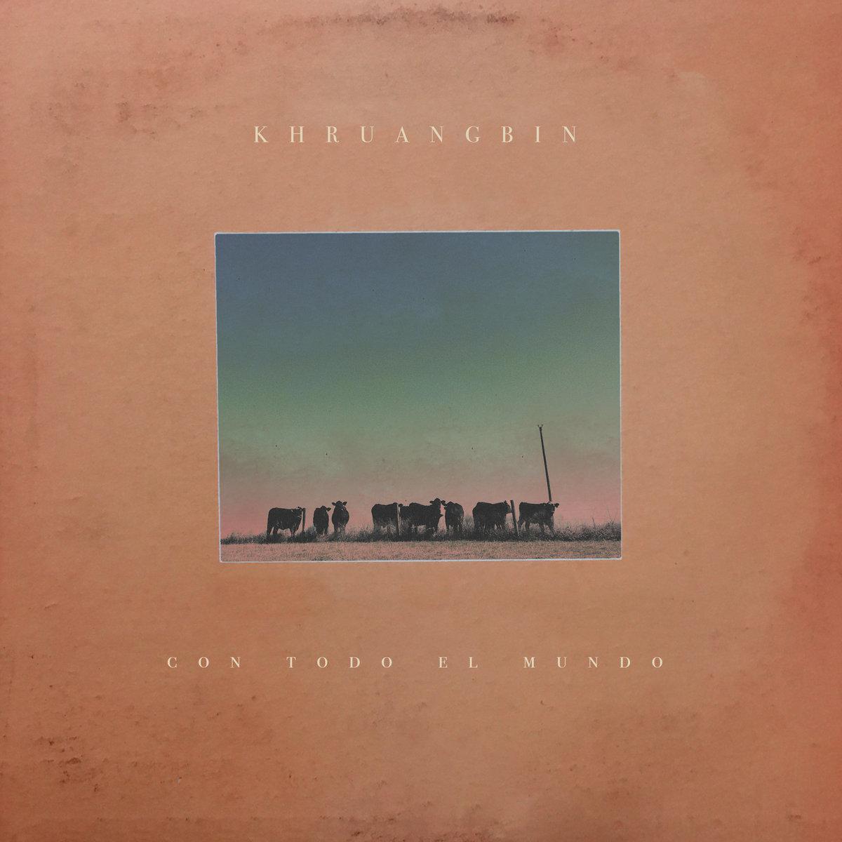 con-todo-el-mundo-album-by-khruangbin