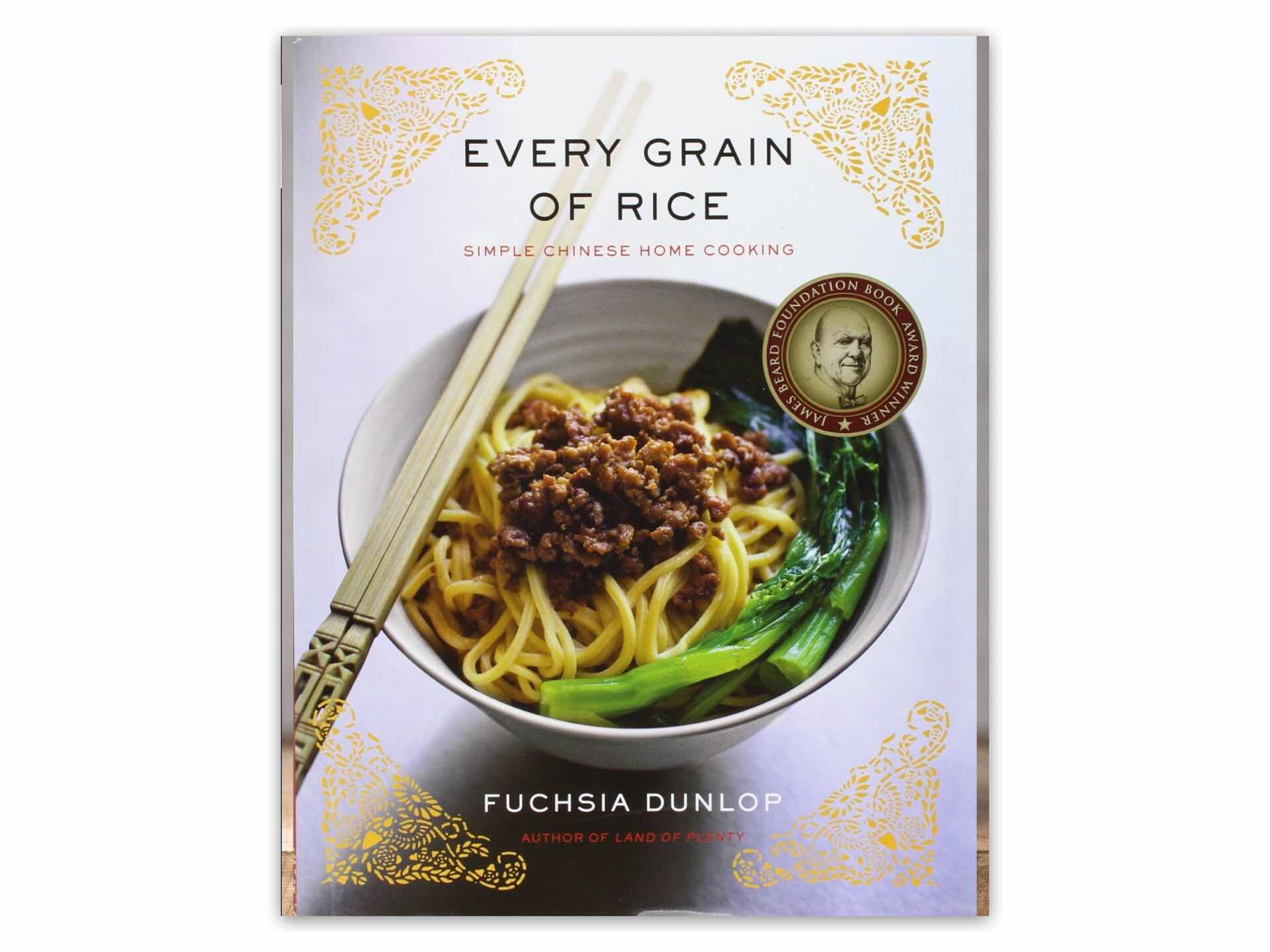 Every Grain of Rice by Fuchsia Dunlop. ($29)