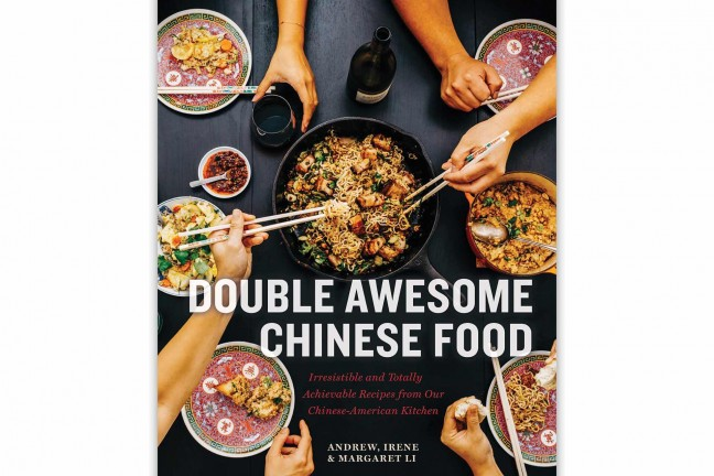 Double Awesome Chinese Food: Irresistible and Totally Achievable Recipes from Our Chinese-American Kitchen by Margaret, Irene, and Andrew Li.