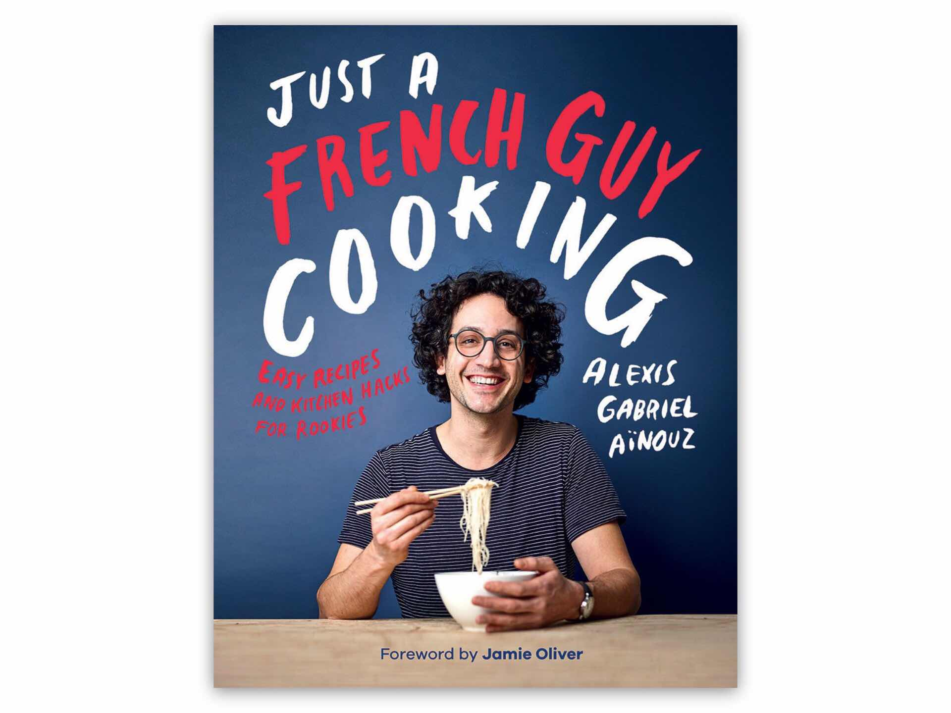 just-a-french-guy-cooking-by-alexis-gabriel-ainouz