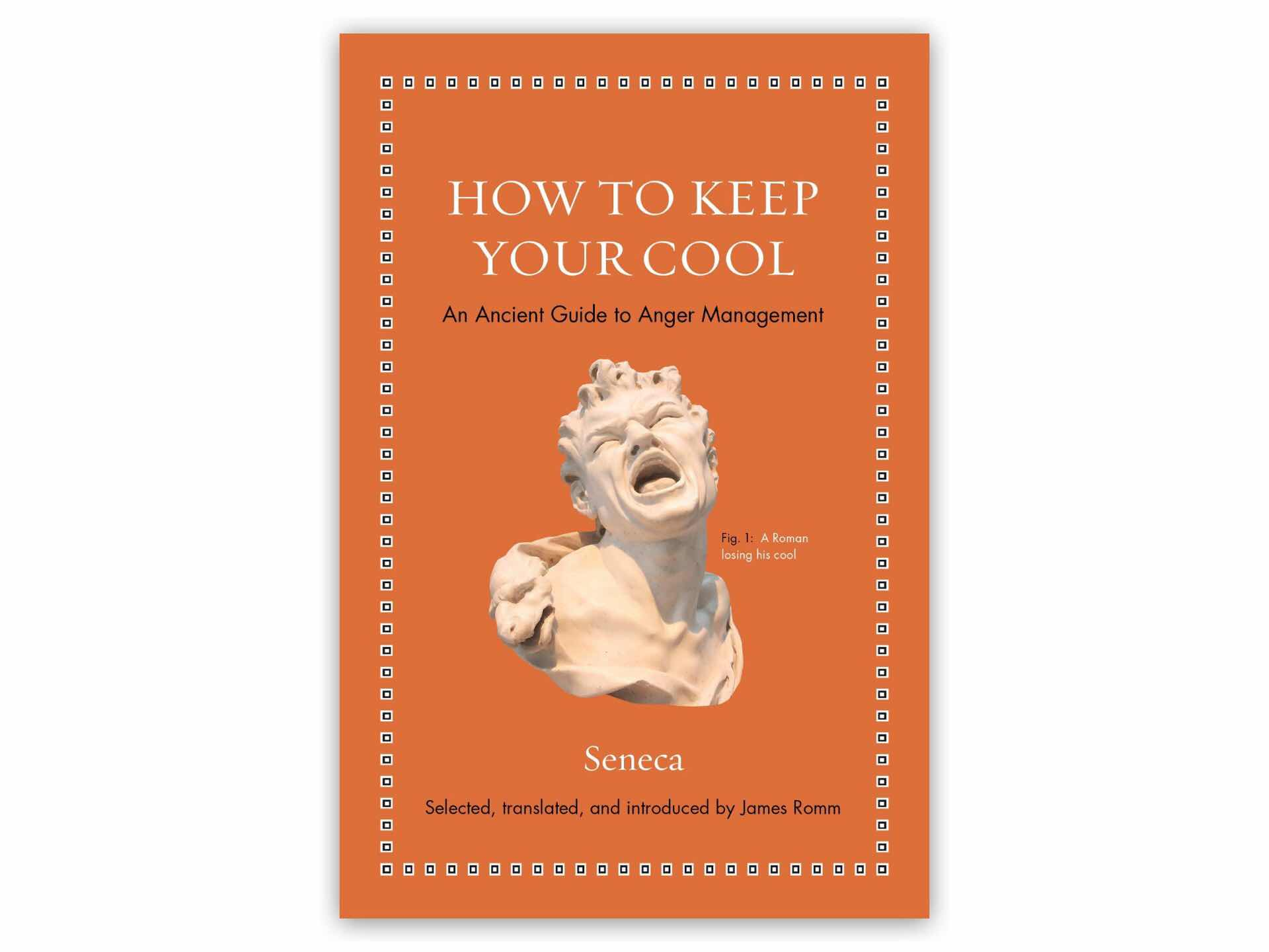 how-to-keep-your-cool-by-seneca-and-james-s-romm