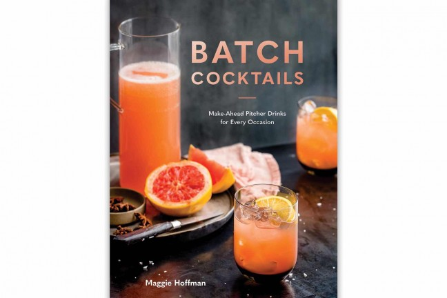 Batch Cocktails by Maggie Hoffman.